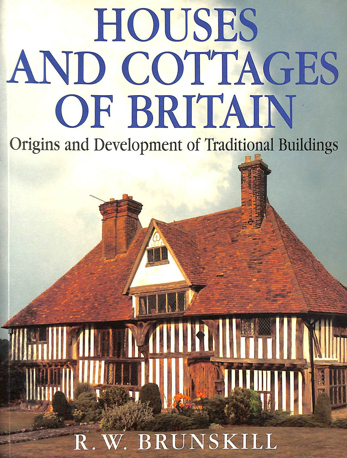 Image for Houses And Cottages Of Great Britain: Origins and Development of Traditional Buildings