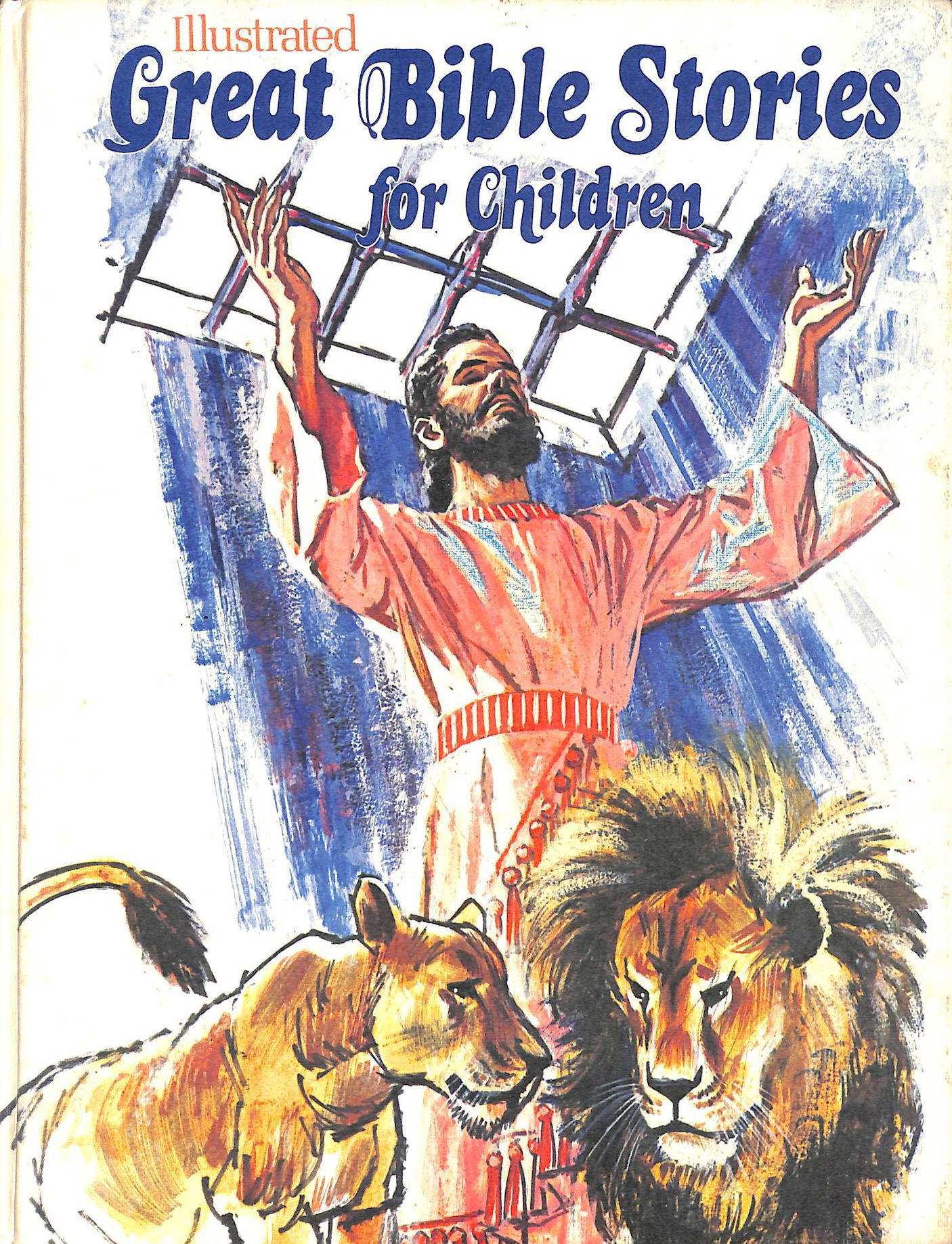 Image for Illustrated great Bible stories for children: Paraphrased in today's English