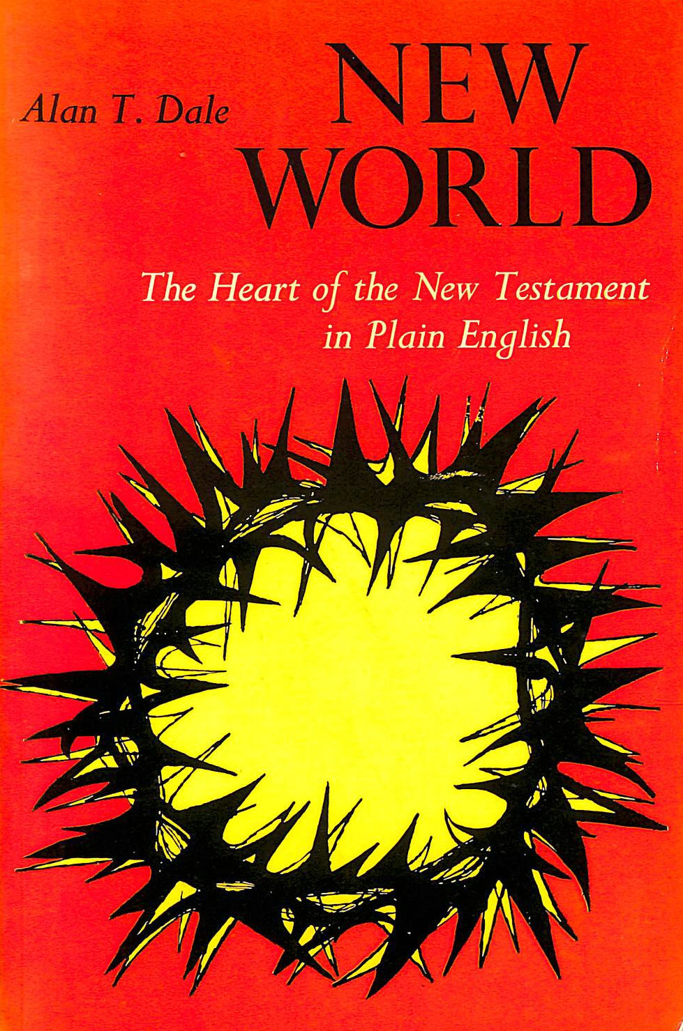 Image for New World: The Heart of the New Testament in Plain English