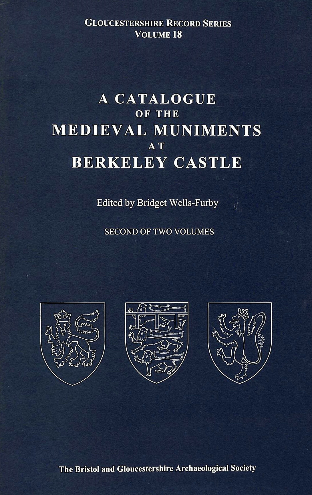 Image for A Catalogue of the Medieval Muniments at Berkeley Castle: v. 18