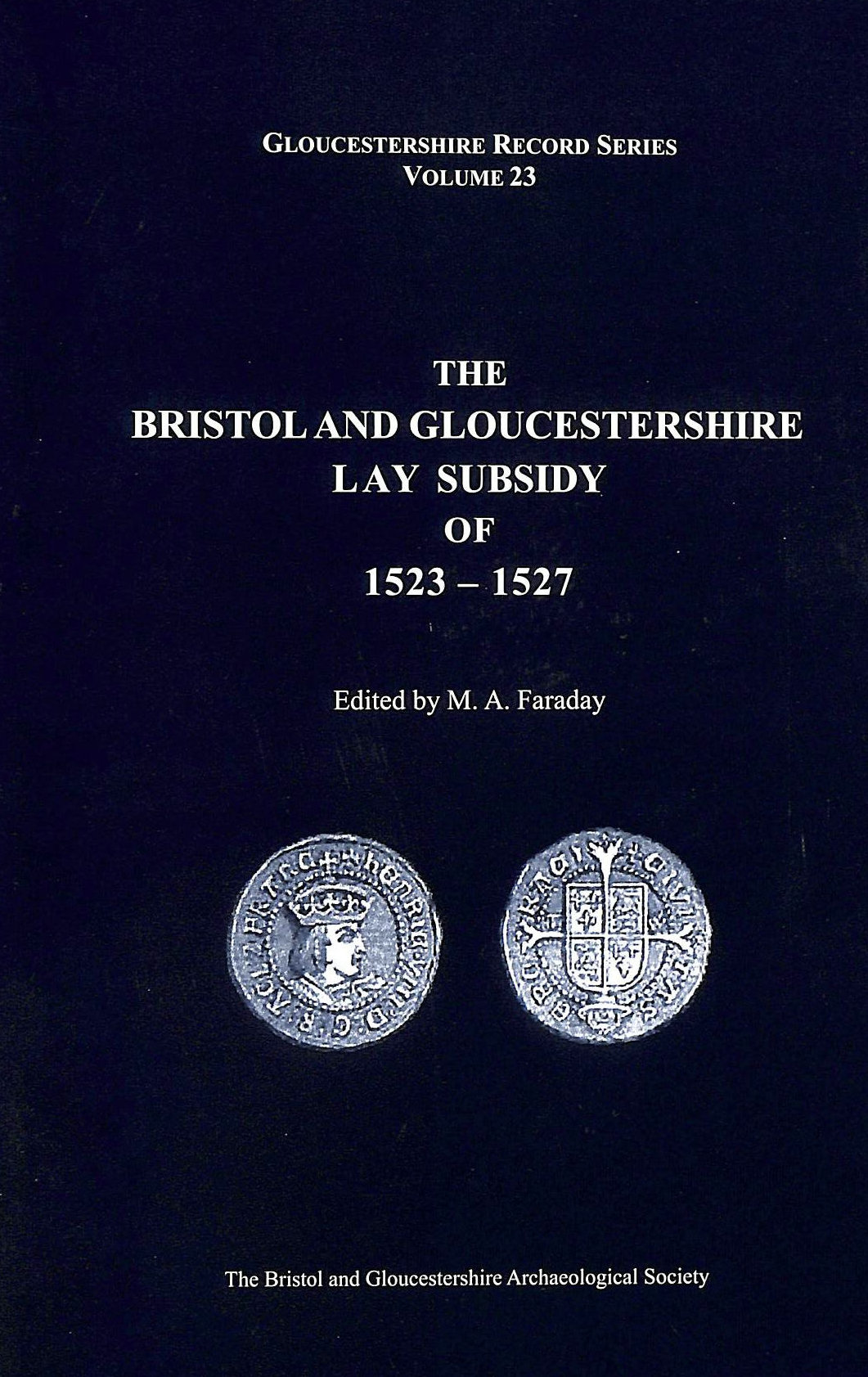 Image for The Bristol and Gloucestershire Lay Subsidy of 1523-1527: v. 23 (Bristol and Gloucestershire Archaeological Society Gloucestershire Record Series)
