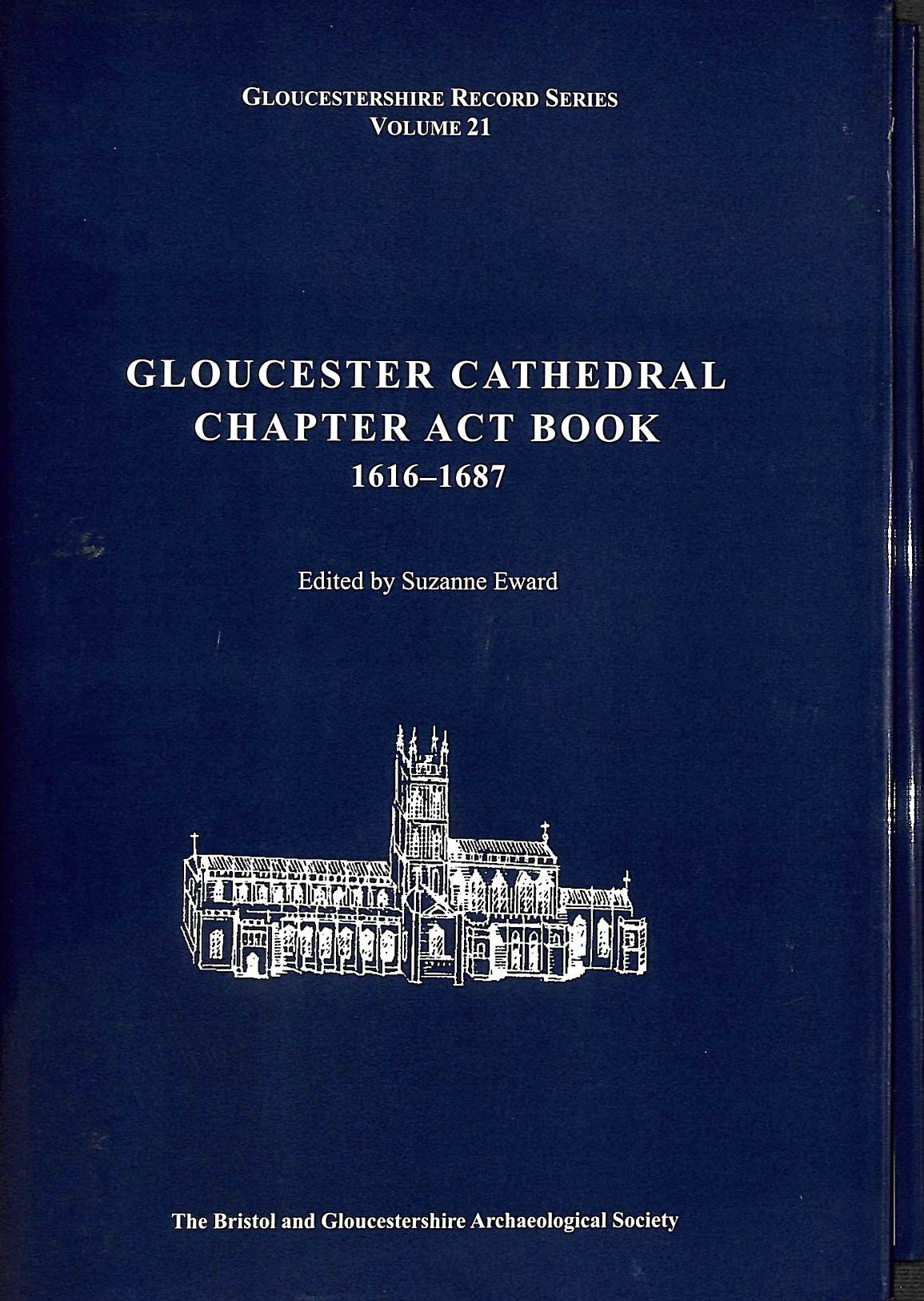 Image for Gloucester Cathedral Chapter Act Book 1616-1687 (Bristol and Gloucestershire Archaeological Society Gloucestershire Record Series)