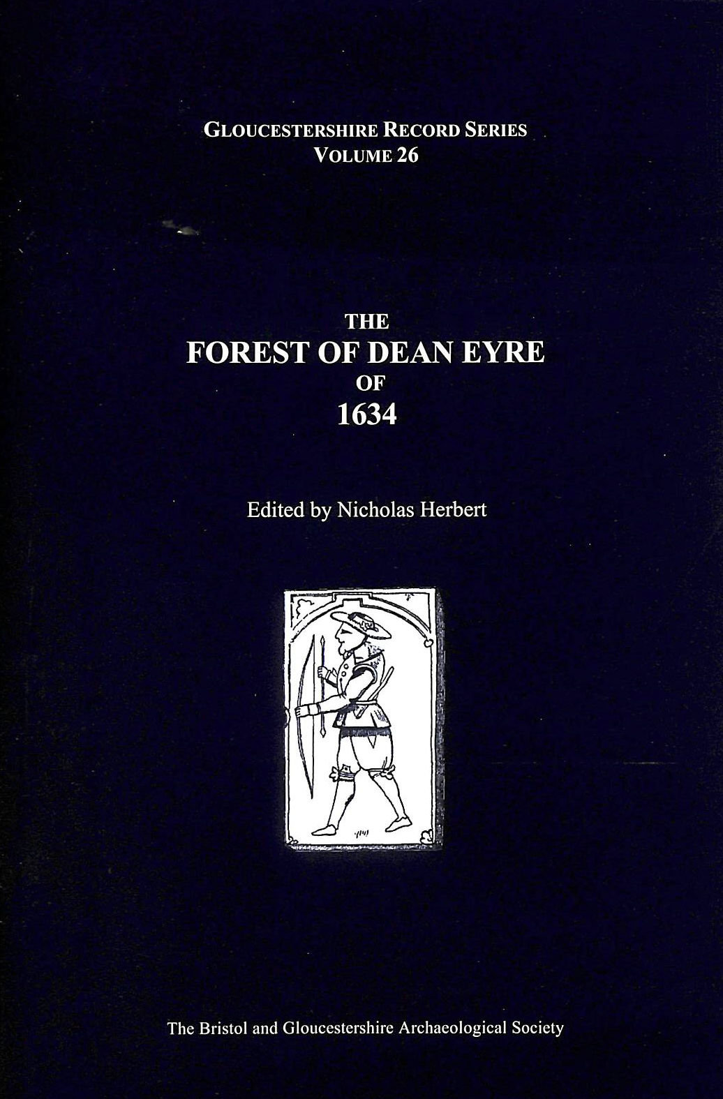 Image for The Forest of Dean Eyre of 1634 (Gloucestershire Record Series)
