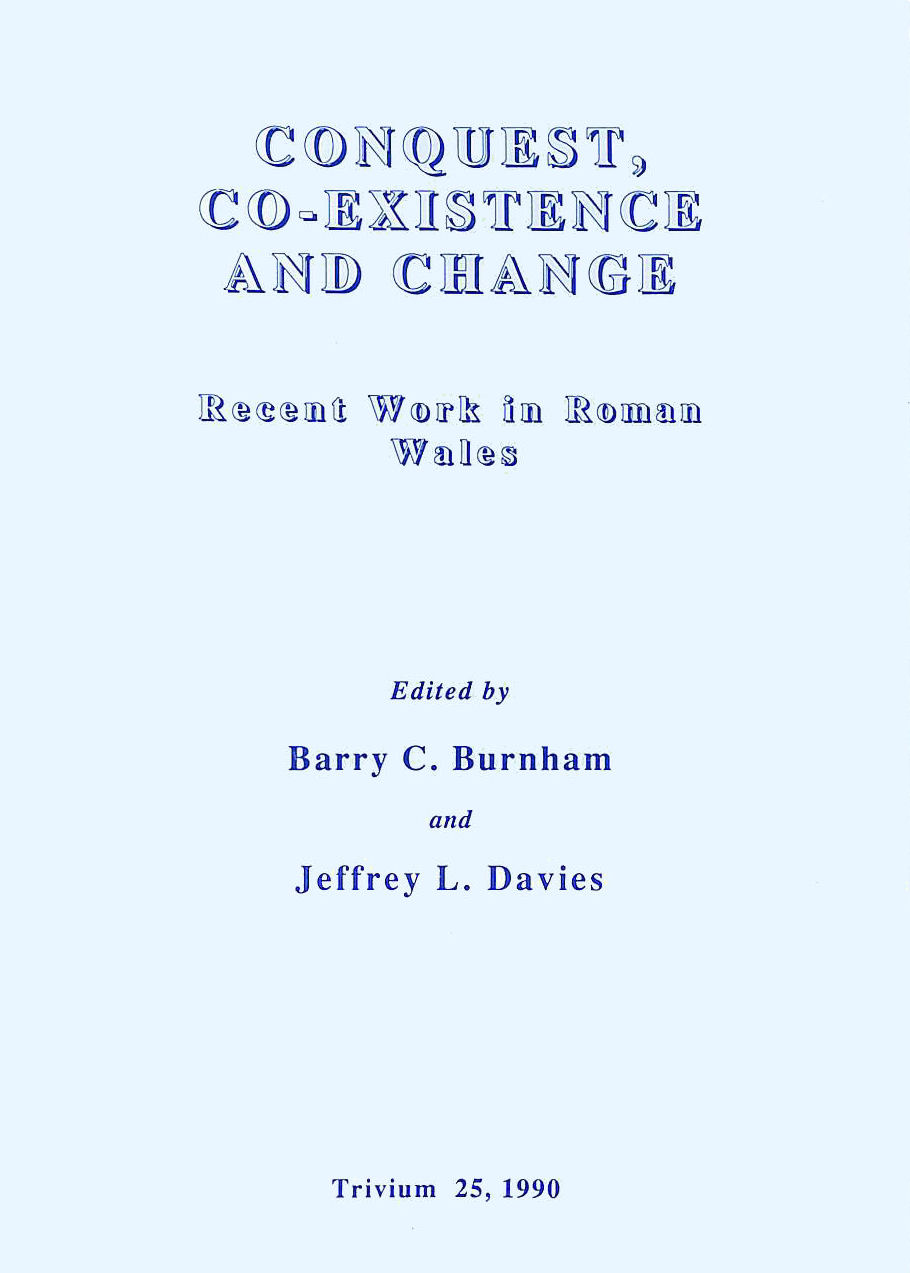 Image for Conquest, co-existence and change: recent work in Roman Wales