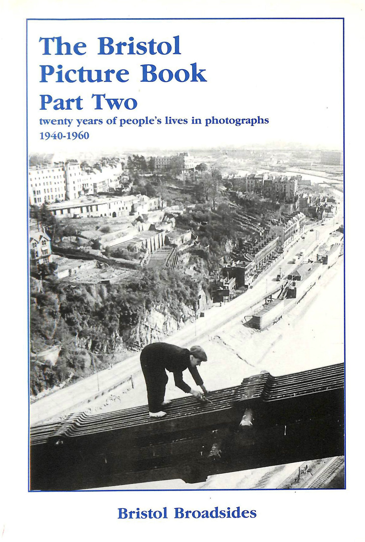 Image for Bristol Picture Book: 1940-60 Pt. 2: Twenty Years of Peoples' Lives in Photographs