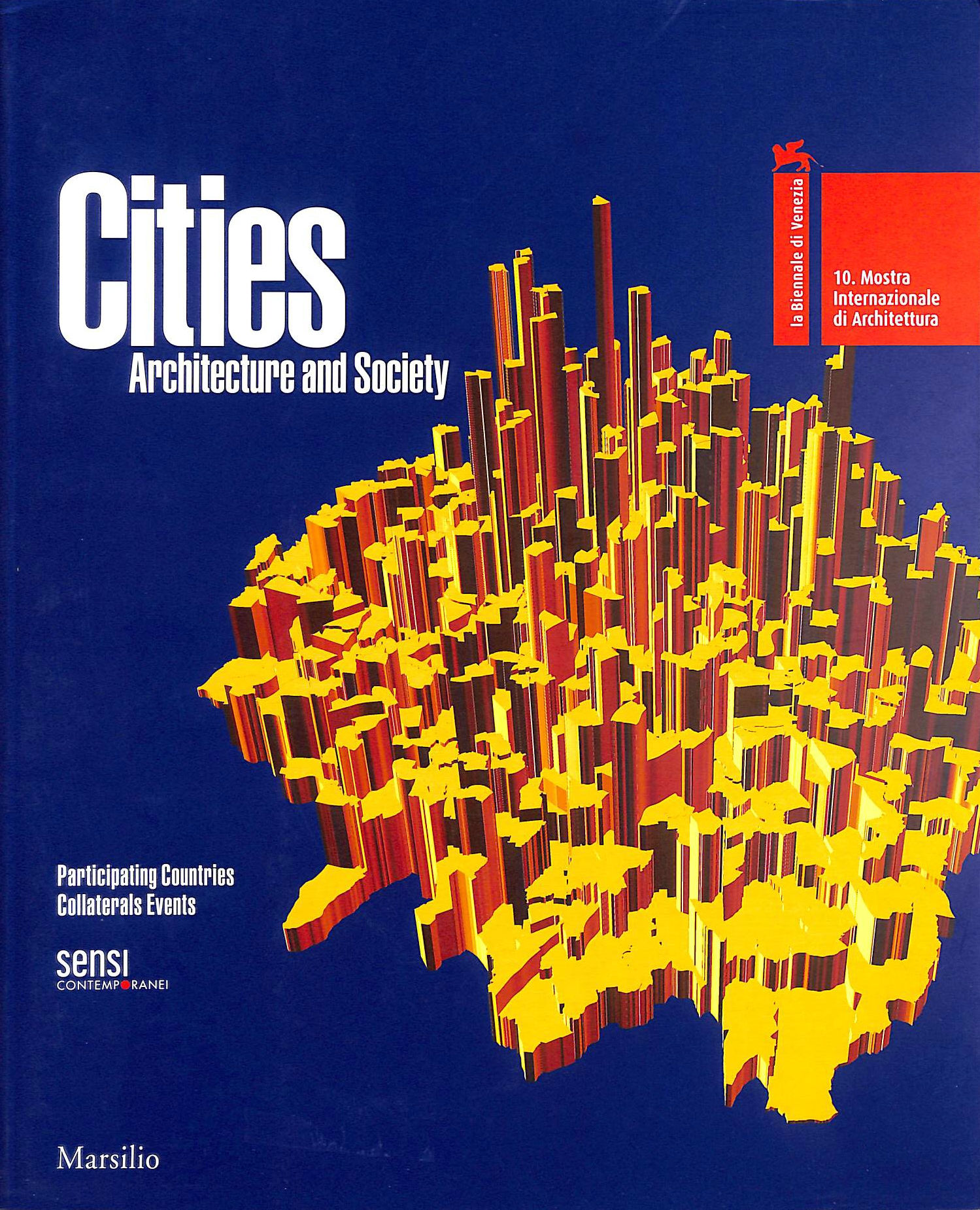 Image for Cities Architecture and Society. Volume Two. Participating Countries, Collaterals Events.