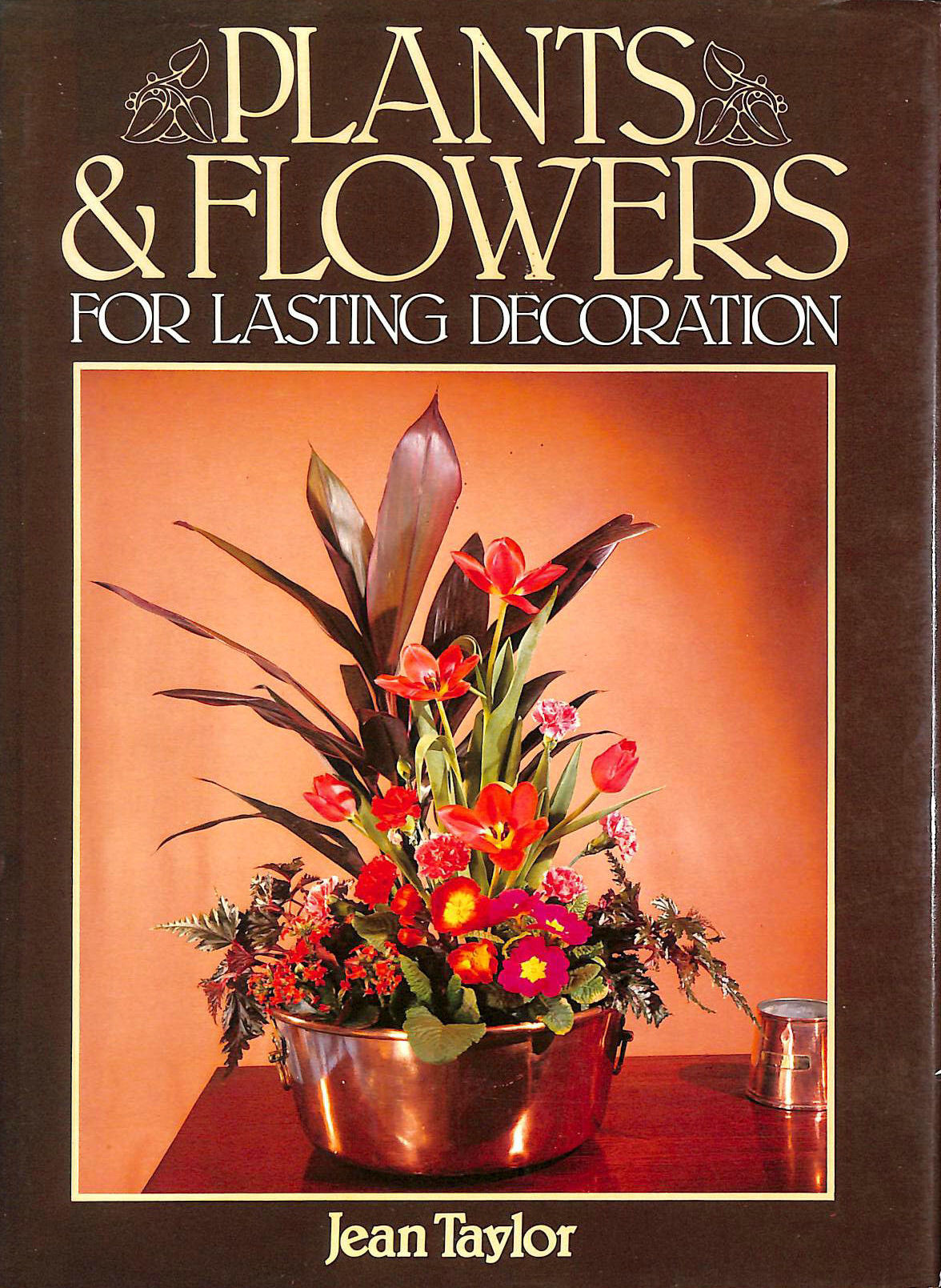 Image for Plants and Flowers for Lasting Decorations