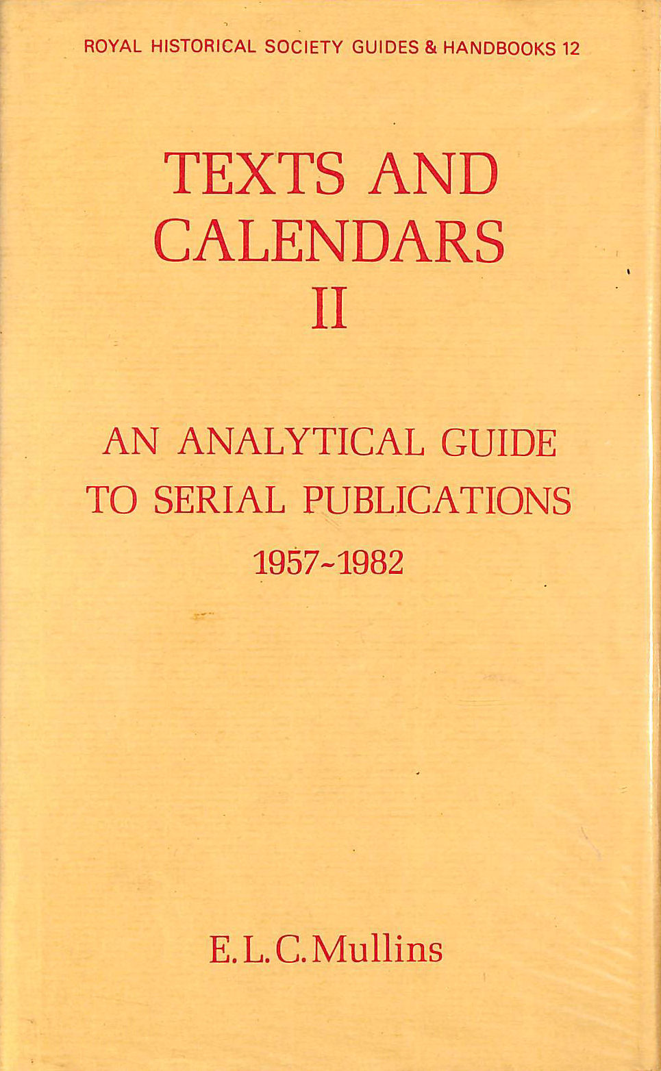Image for Texts and Calendars II: An analytical guide to serial publications 1957-82: 1957-82 v. 2 (Royal Historical Society Guides and Handbooks)