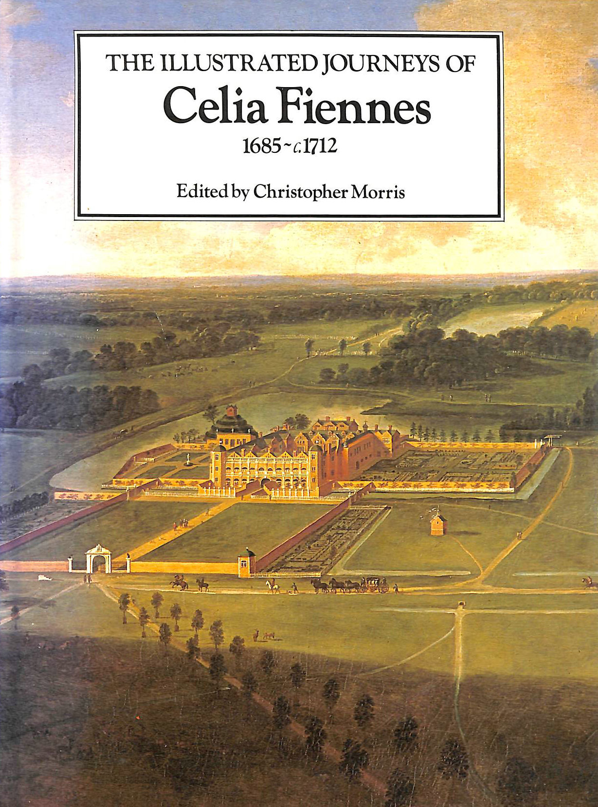 Image for Illustrated Journeys of Celia Fiennes, 1685-1712