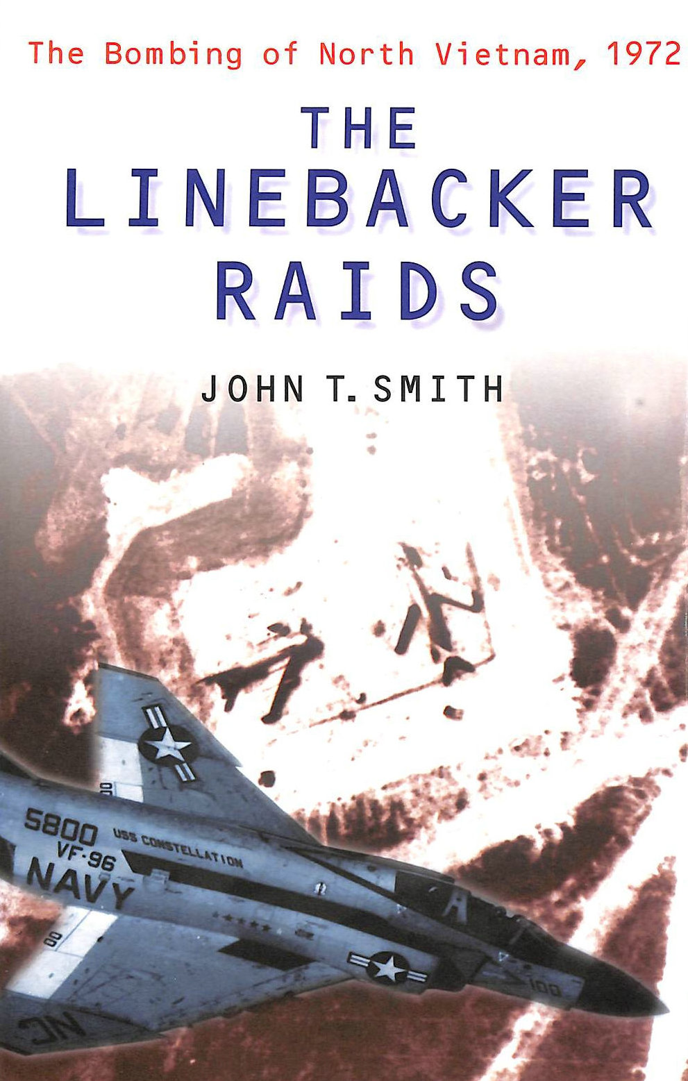 Image for The Linebacker Raids: The Bombing of North Vietnam, 1972