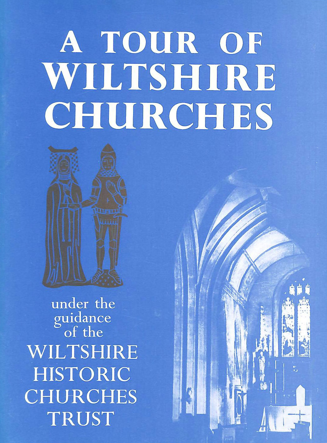 Image for A Tour Of Wiltshire Churches Under The Guidance Of The Wiltshire Historic Churches Trust