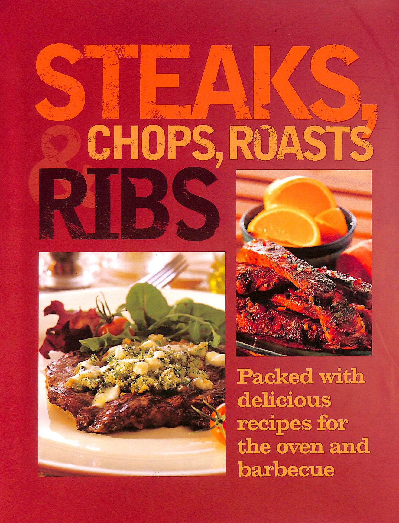 Image for Steaks, Chops, Roasts and Ribs