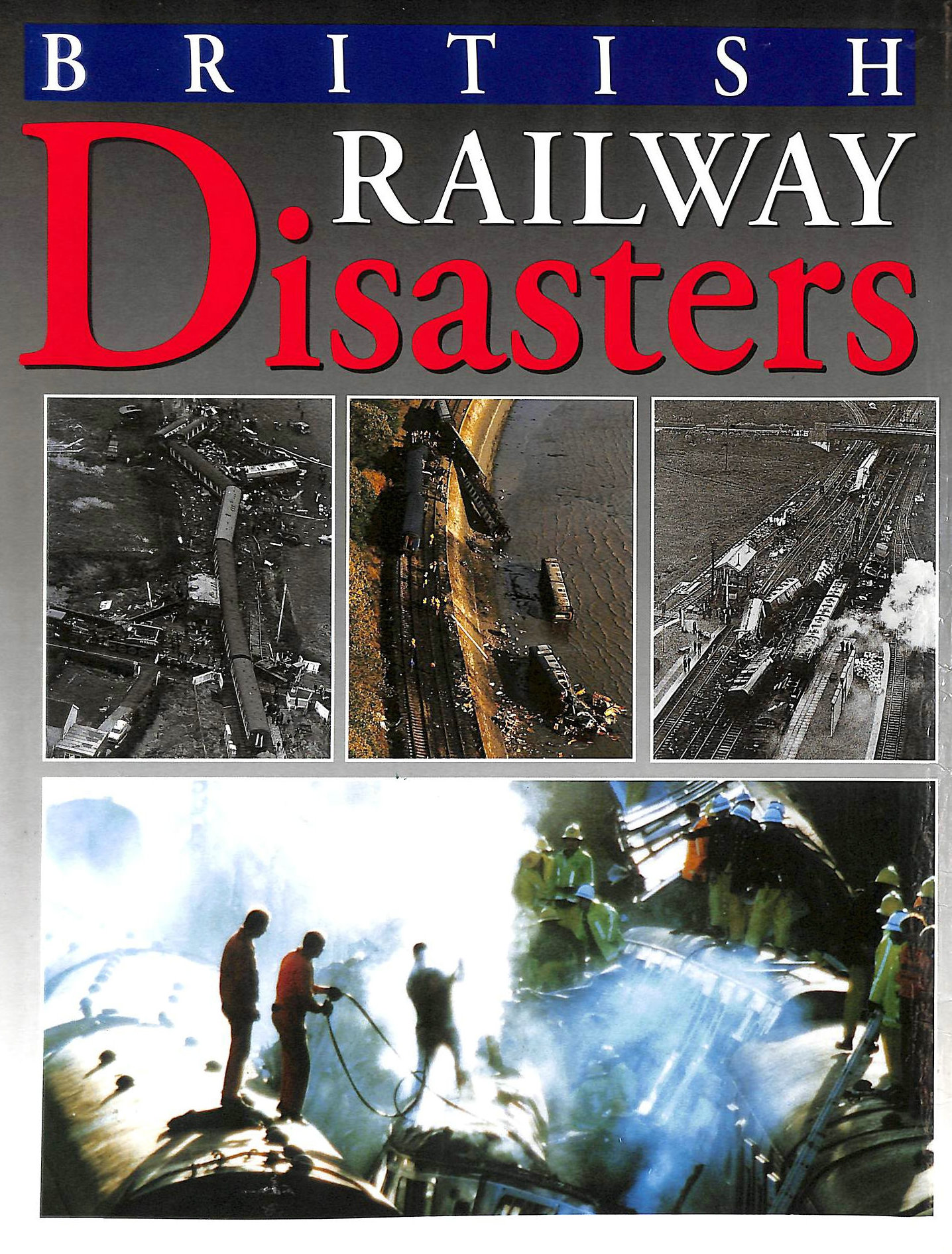 Image for British Railway Disasters