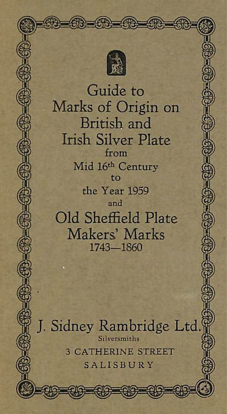 Image for Guide To Marks Of Origin On British And Irish Silver Plate From Mid 16Th Century To The Year 1959 And Old Sheffield Plate Makers' Marks 1743-1860