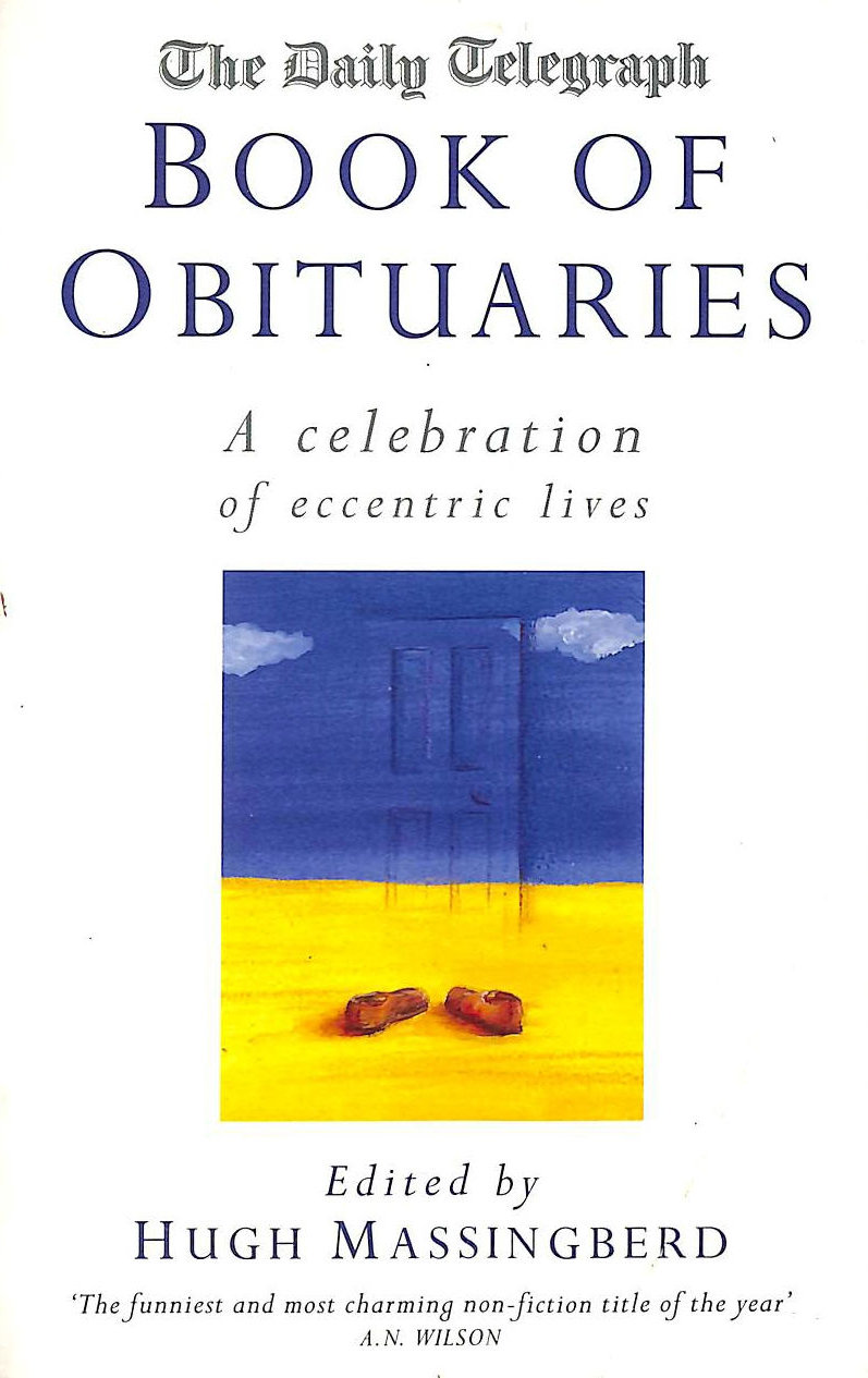 Image for Daily Telegraph Book of Obituaries: Celebration of Eccentric Lives v.1: Celebration of Eccentric Lives Vol 1