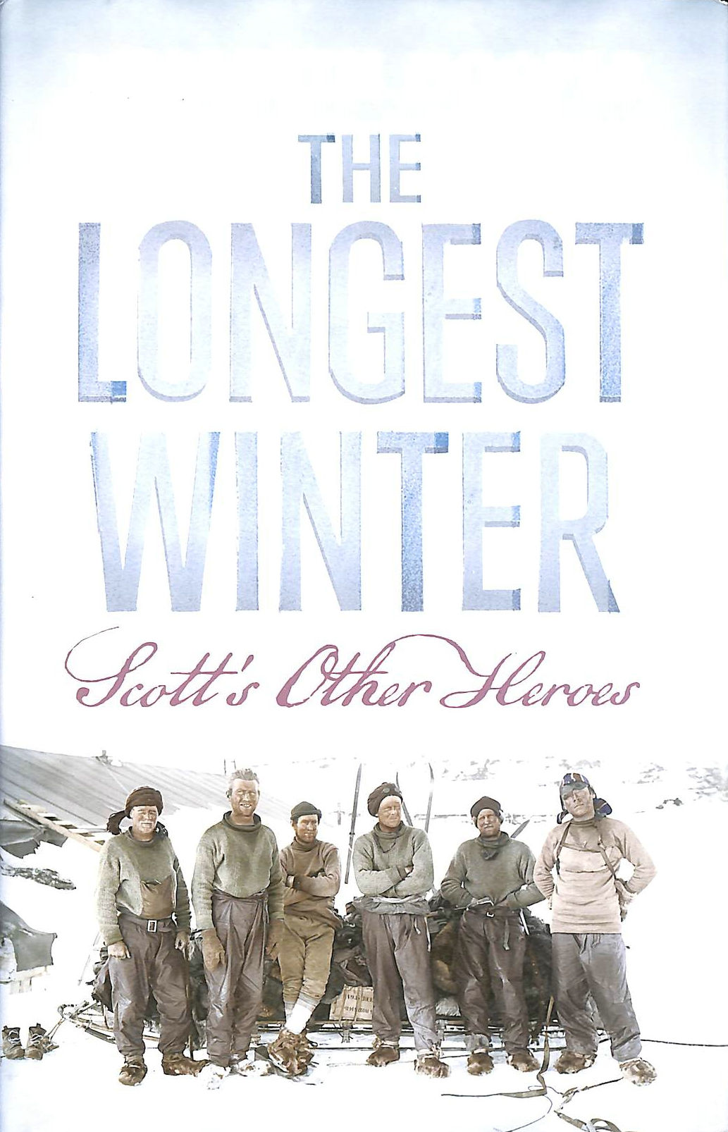 Image for The Longest Winter: Scott's Other Heroes