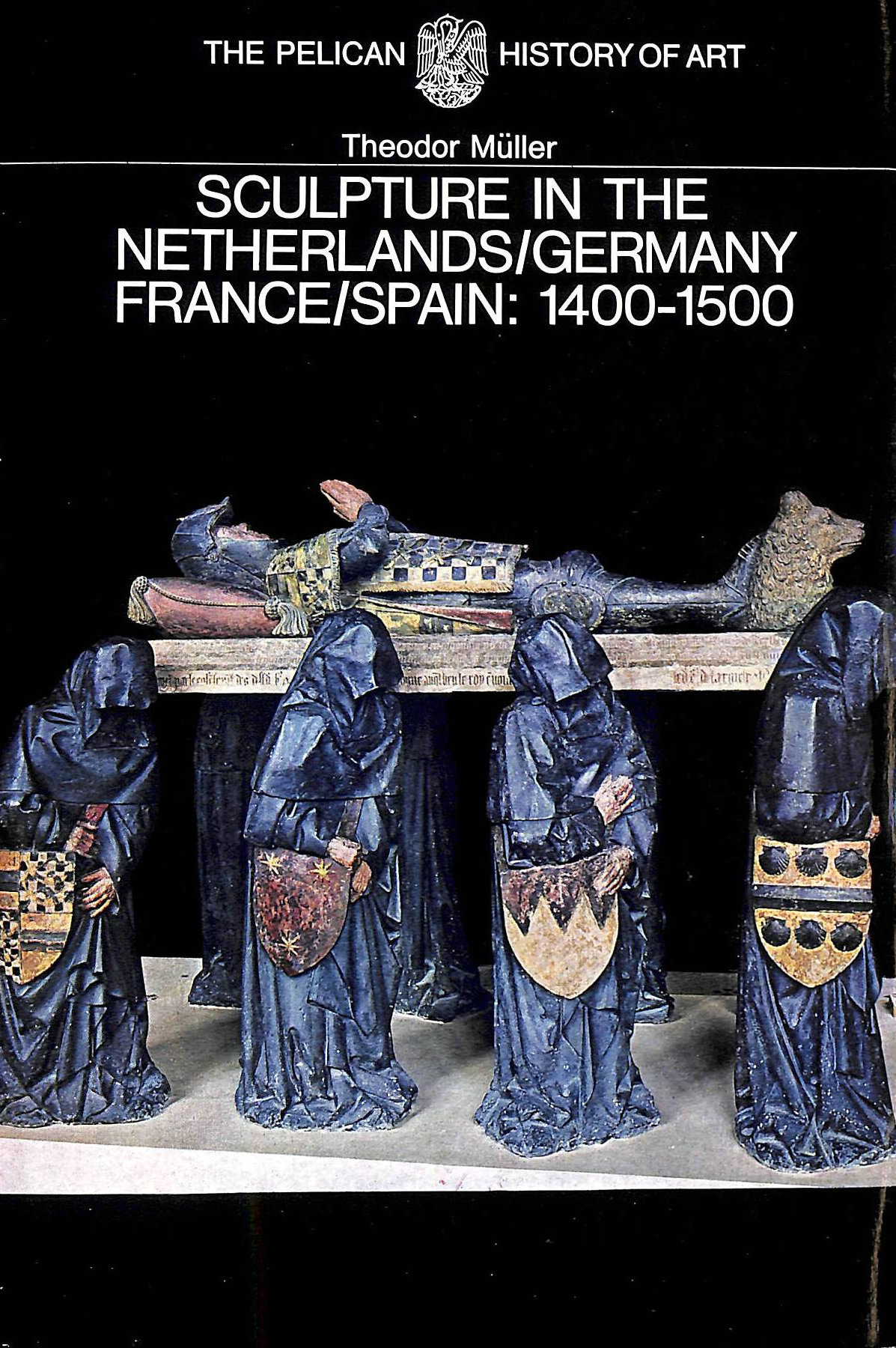 Image for Sculpture in the Netherlands, Germany, France, And Spain 1400-1500 (Pelican History of Art)