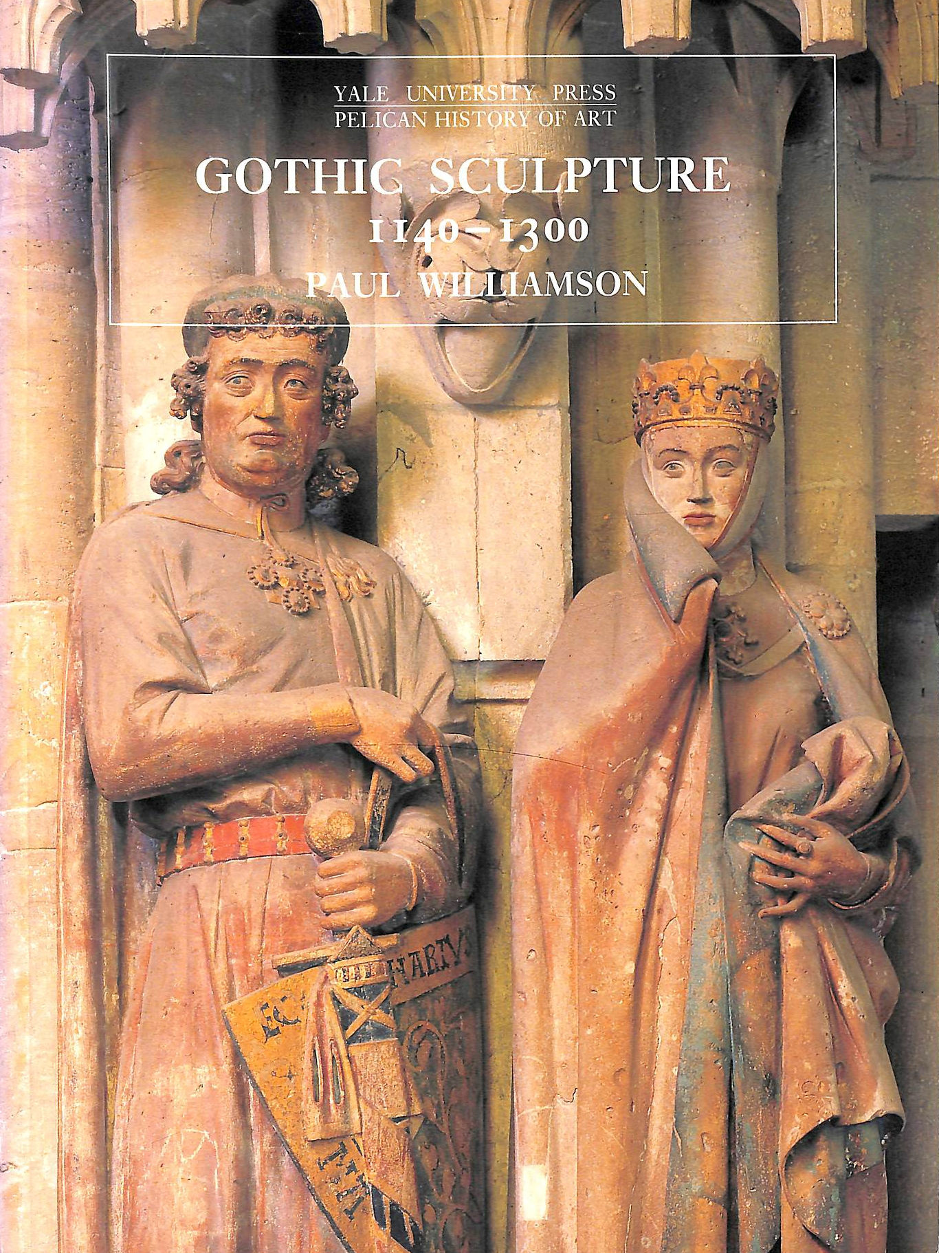 Image for Gothic Sculpture, 1140-1300 (The Yale University Press Pelican History of Art Series)