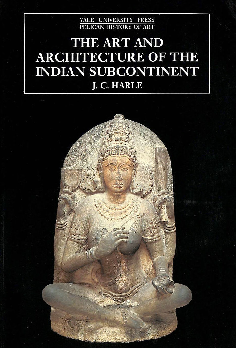Image for The Art and Architecture of the Indian Subcontinent (The Yale University Press Pelican History of Art Series)