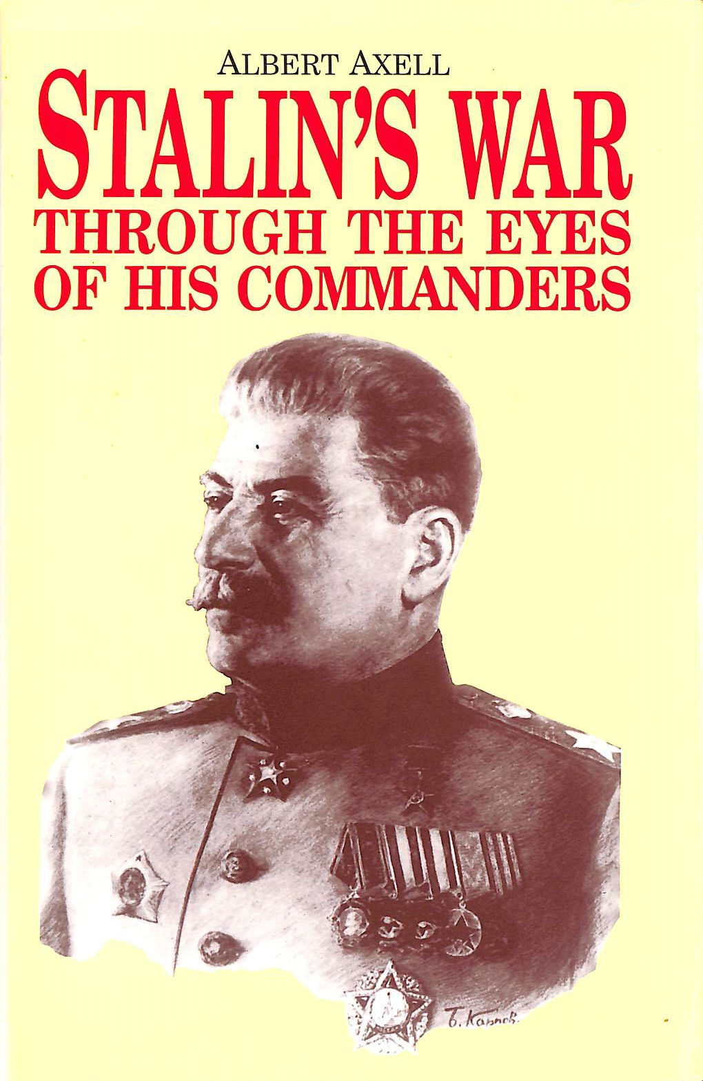 Image for Stalin's War: Through the Eyes of His Own Commanders