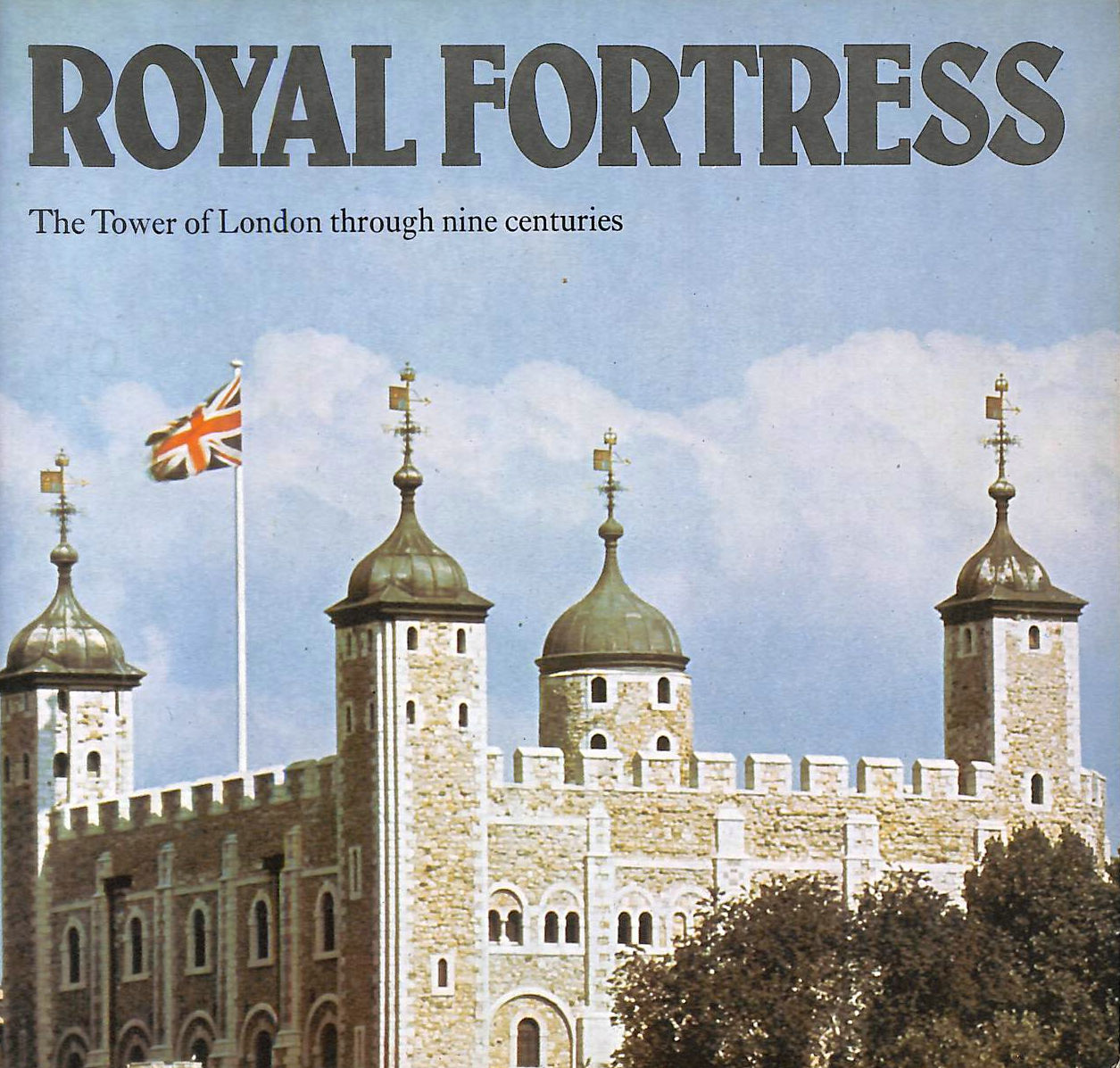 Image for Royal Fortress: Tower of London Through Nine Centuries