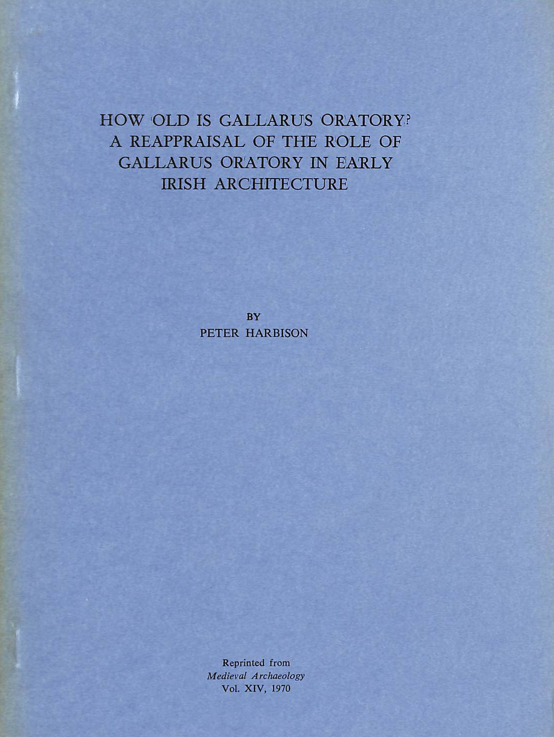 Image for How Old is Gallarus oratory? A reappraisal of its role in early Irish architecture
