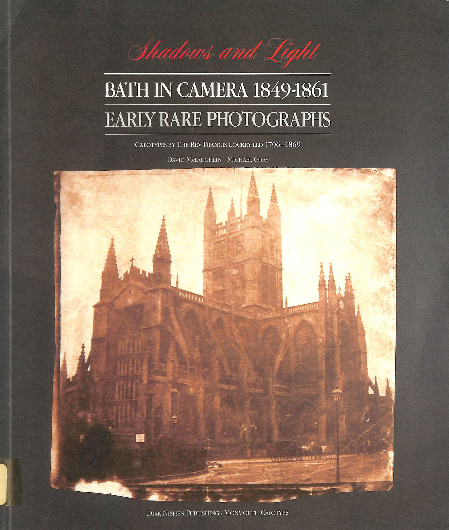 Image for Shadows and Light: Bath in Camera, 1849-61 - Calotypes by Rev.Francis Lockey