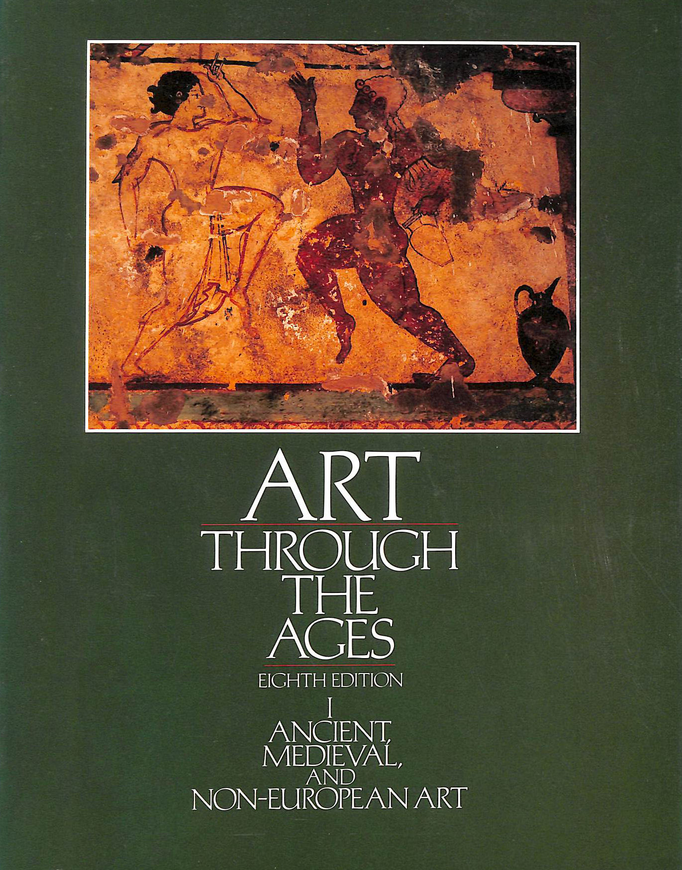 Image for Art Through the Ages: I Ancient, Medieval, and Non-European Art