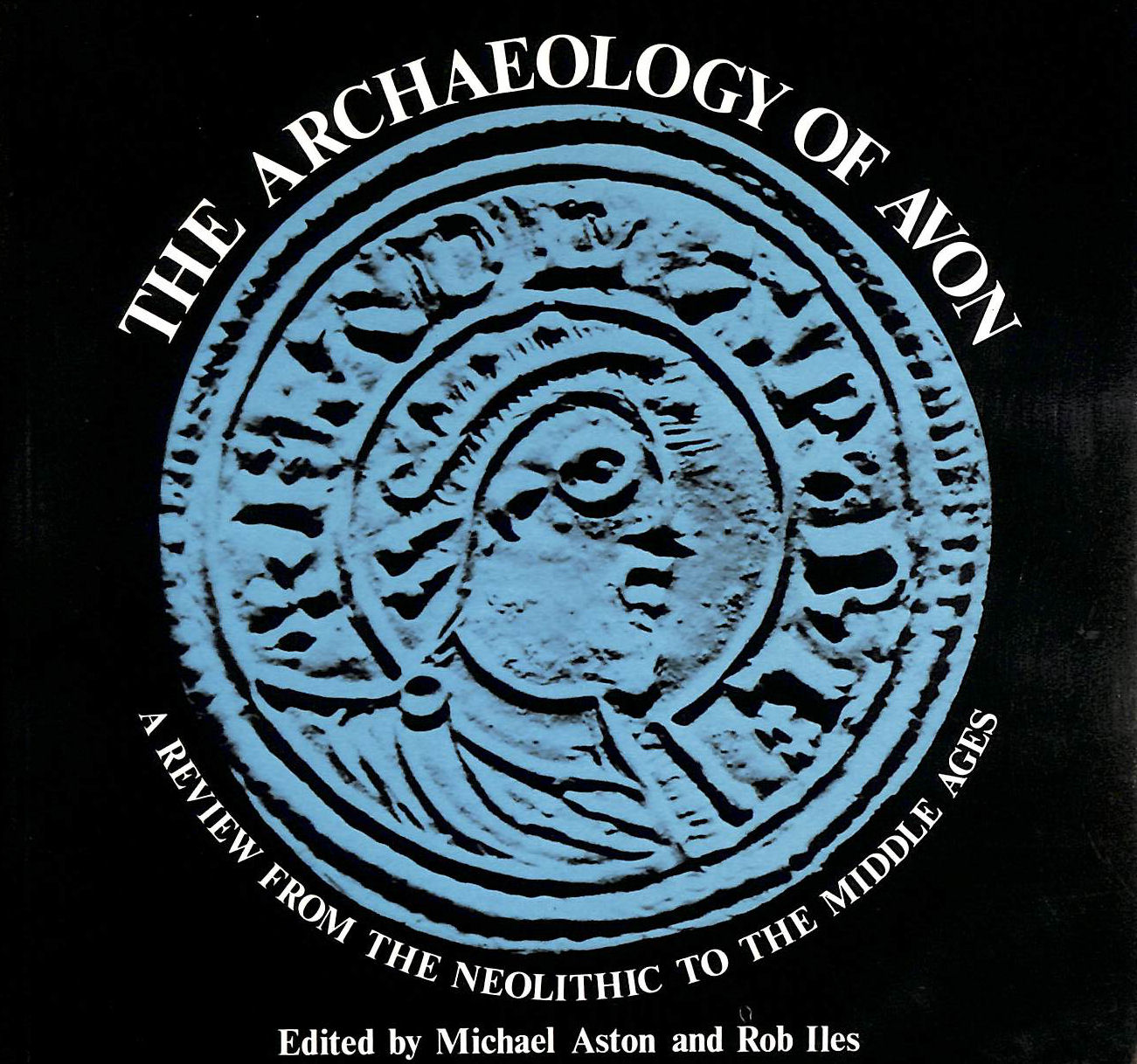 Image for Archaeology of Avon: A Review from the Neolithic to the Middle Ages