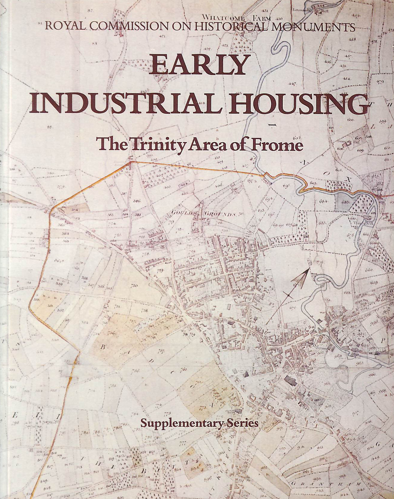Image for Early Industrial Housing: Trinity Area of Frome (Supplementary series / Royal Commission on Historical Monuments)