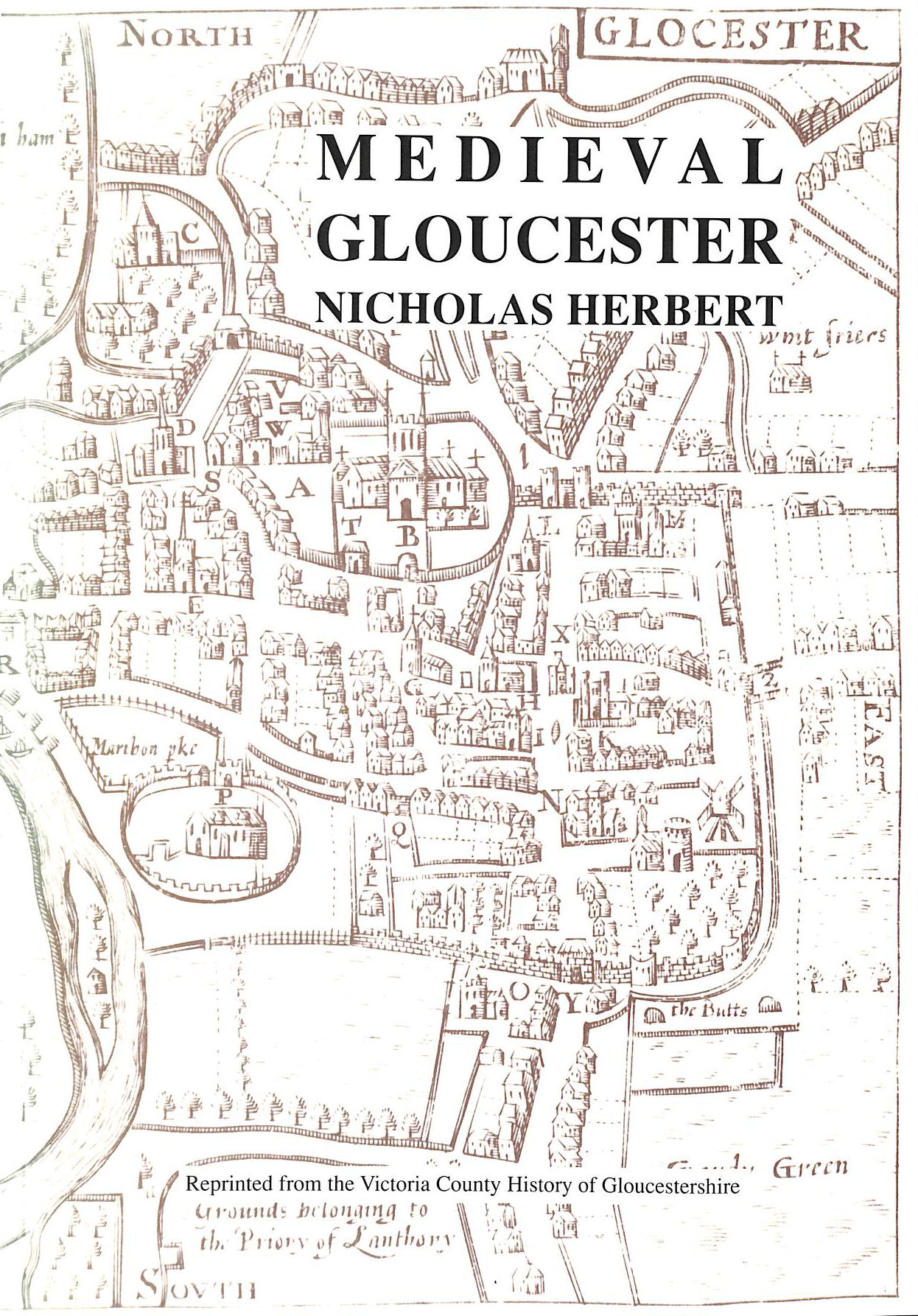 Image for Medieval Gloucester 1066-1547: An Extract from The Victoria History of the County of Gloucestershire Volume IV: The City of Gloucester