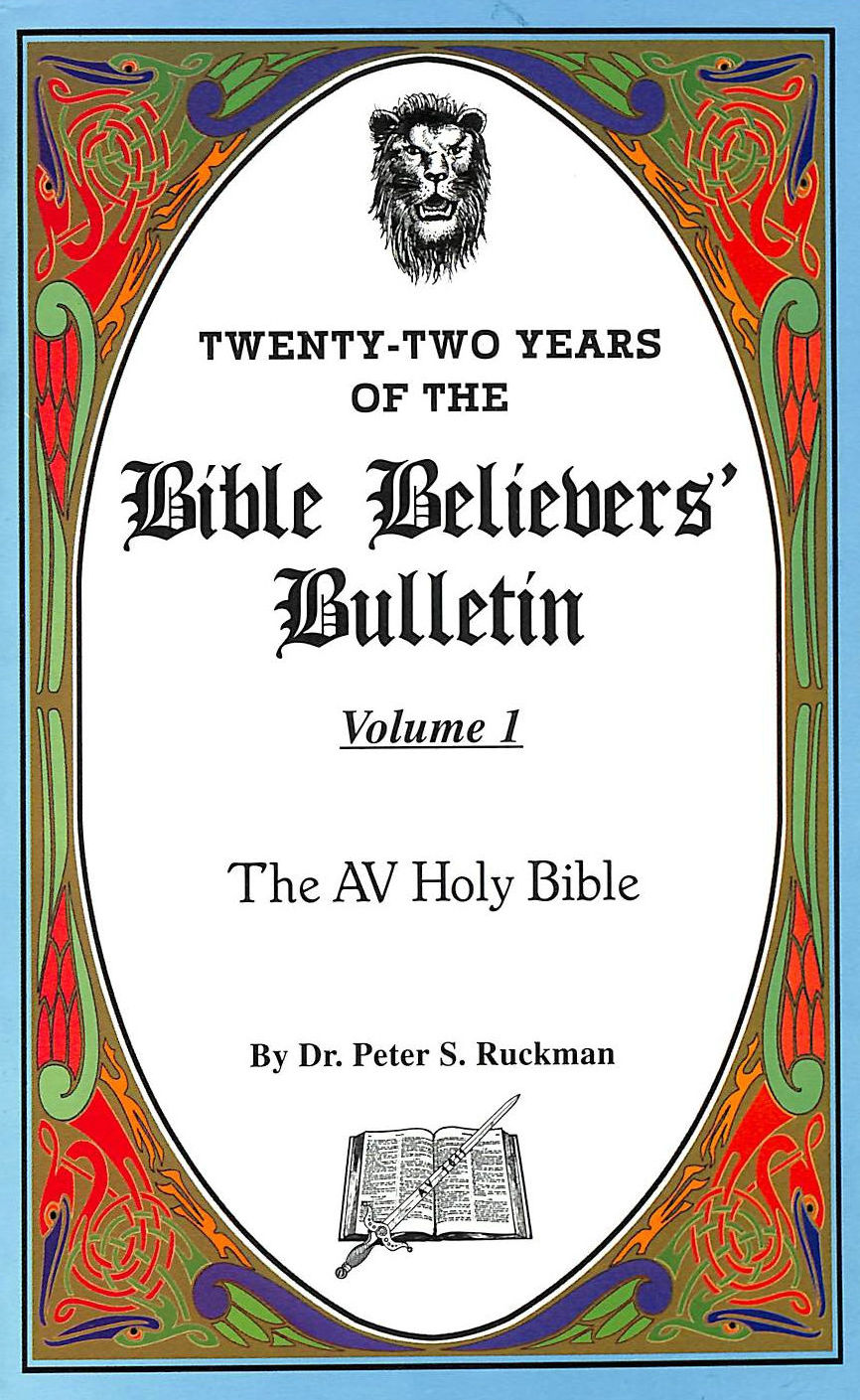 Image for Twenty-Two Years of the Bible Believers Bulletin. Volume One. The AV Hly Bible.