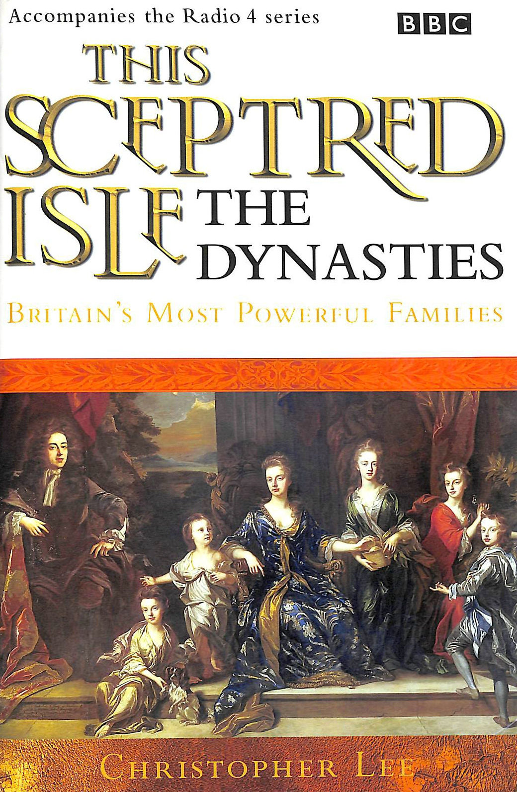 Image for This Sceptred Isle: Dynasties - Britain's Most Powerful Families: The Dynasties (BBC Radio Collection)