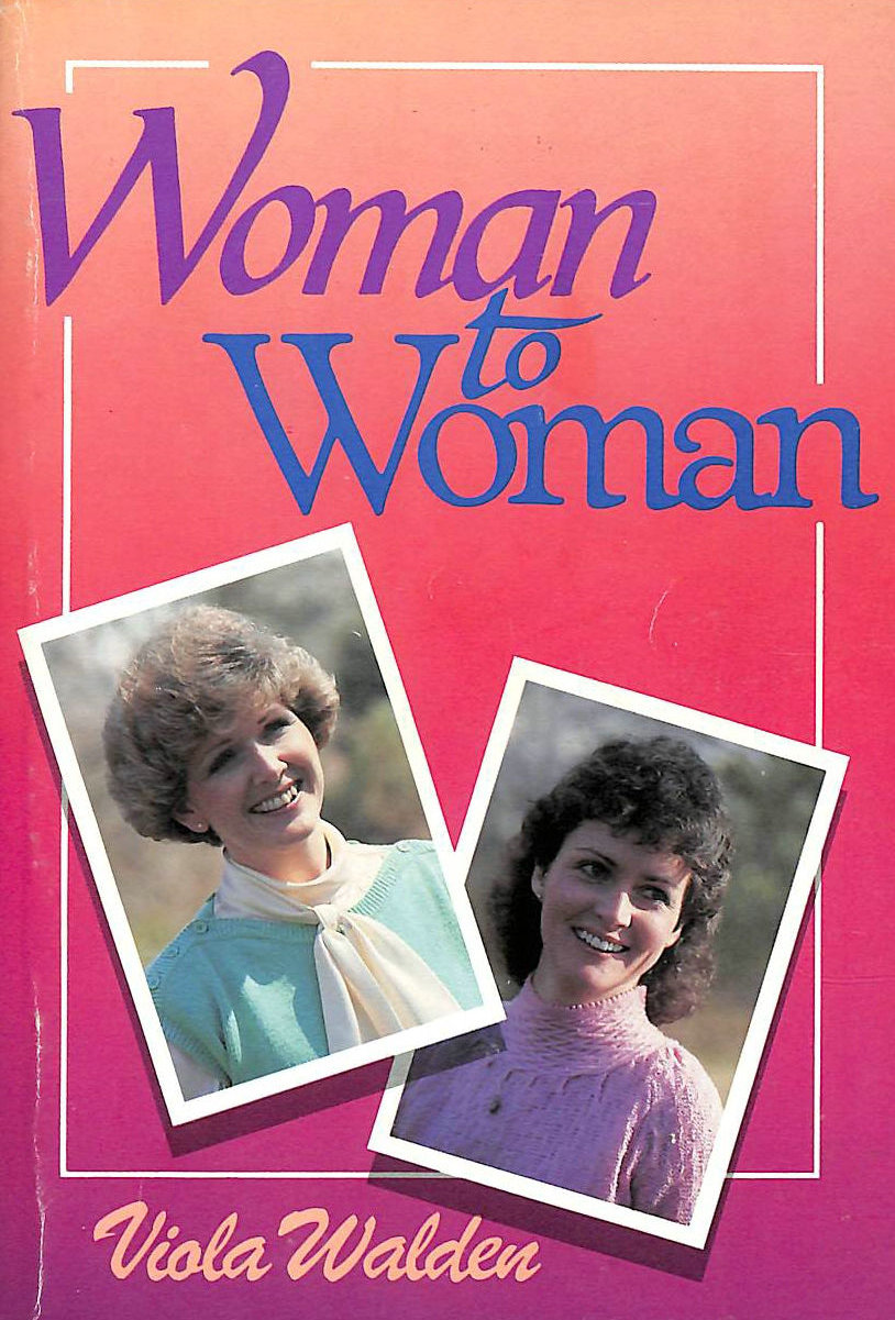 Image for Woman to Woman: Questions and Answers to Today's Home Problems
