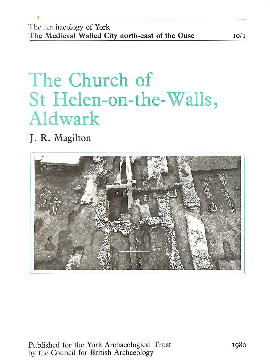 Image for The Archaeology of York: Church of St. Helen-on-the-Walls, Aldwark