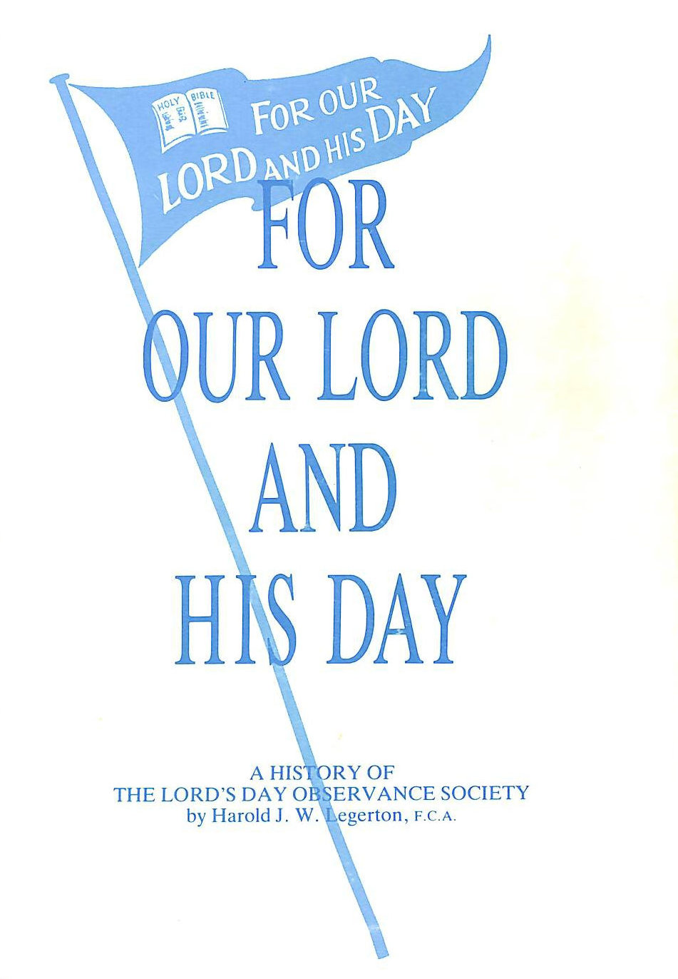 Image for For Our Lord and His Day: A History of the Lord's Day Observance Society