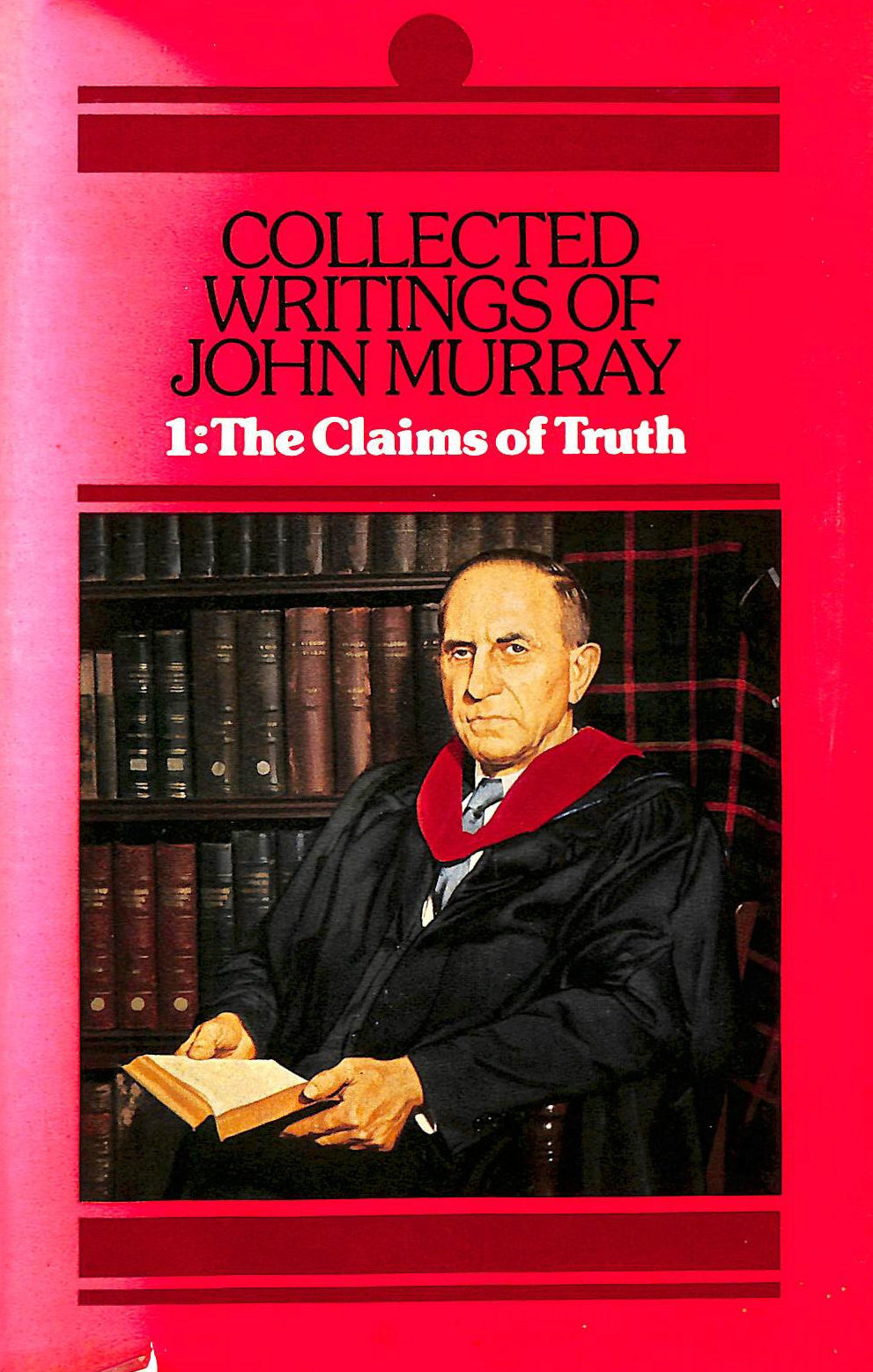 Image for The Collected Writings: Claims of Truth v. 1 (Collected Writings of John Murray)