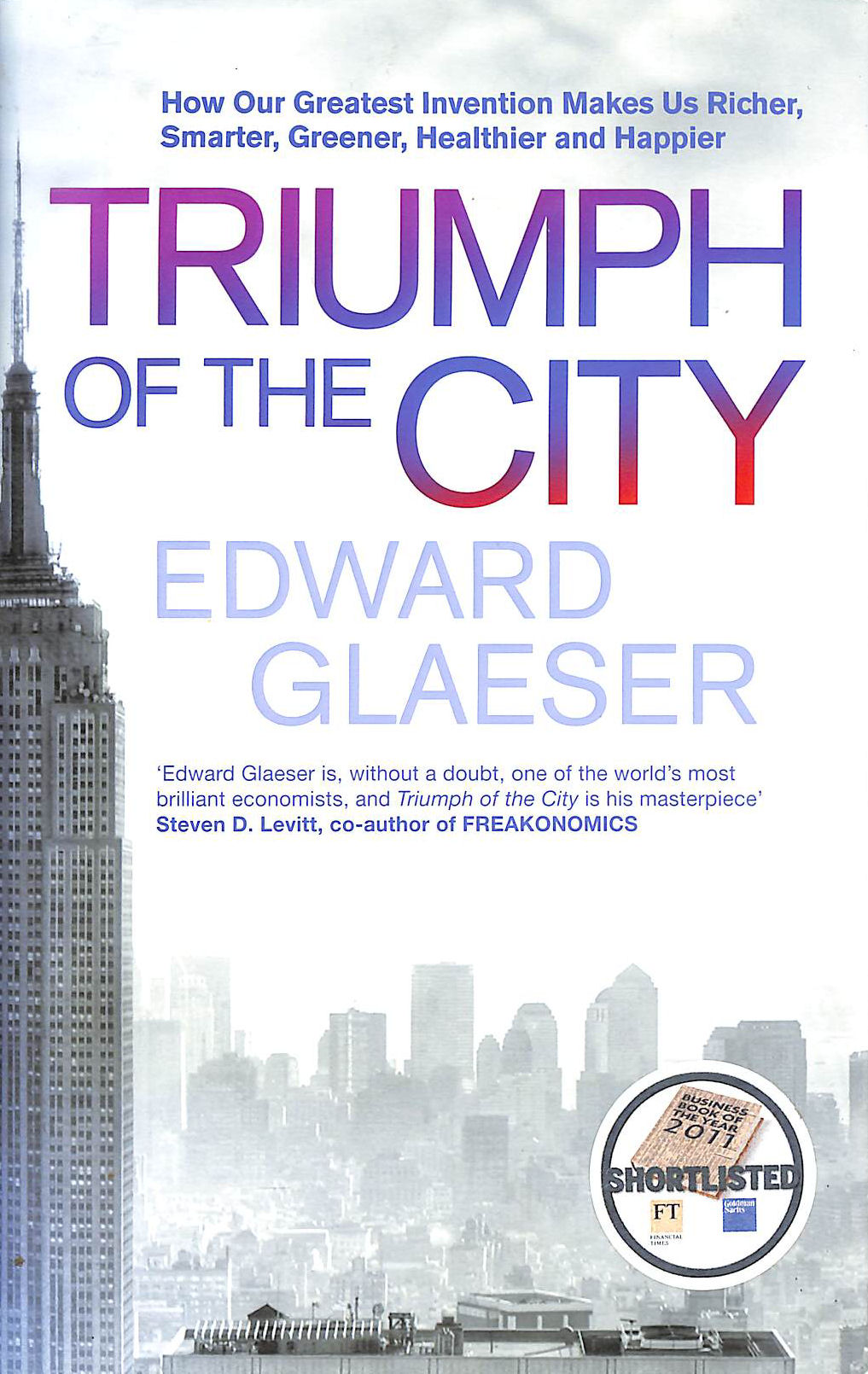 Image for Triumph of the City: How Our Greatest Invention Makes Us Richer, Smarter, Greener, Healthier and Happier
