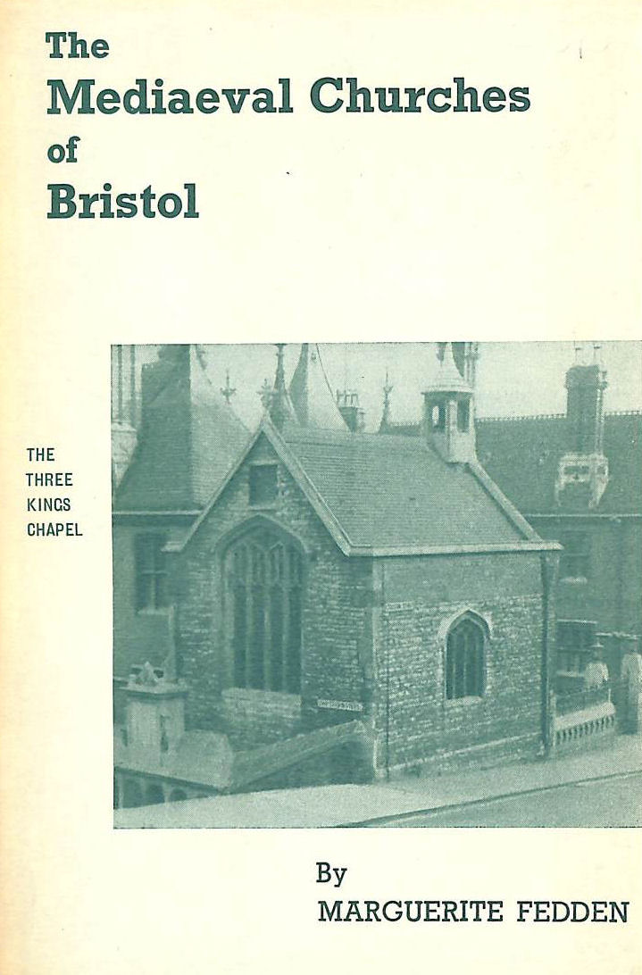 Image for The mediaeval churches of Bristol