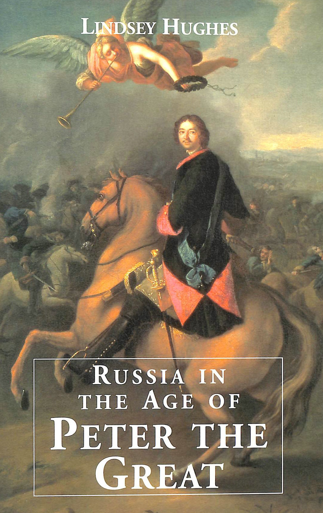 HUGHES, LINDSEY - Russia in the Age of Peter the Great
