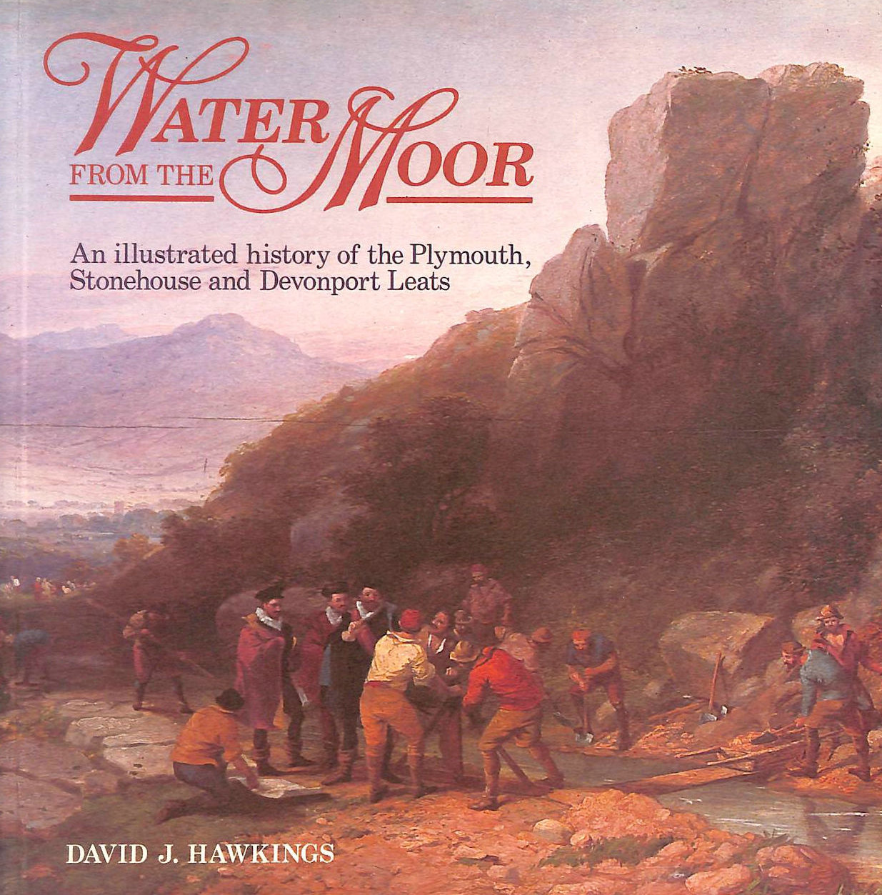 Image for Water from the Moor: Illustrated History of the Plymouth, Stonehouse and Devonport Leats