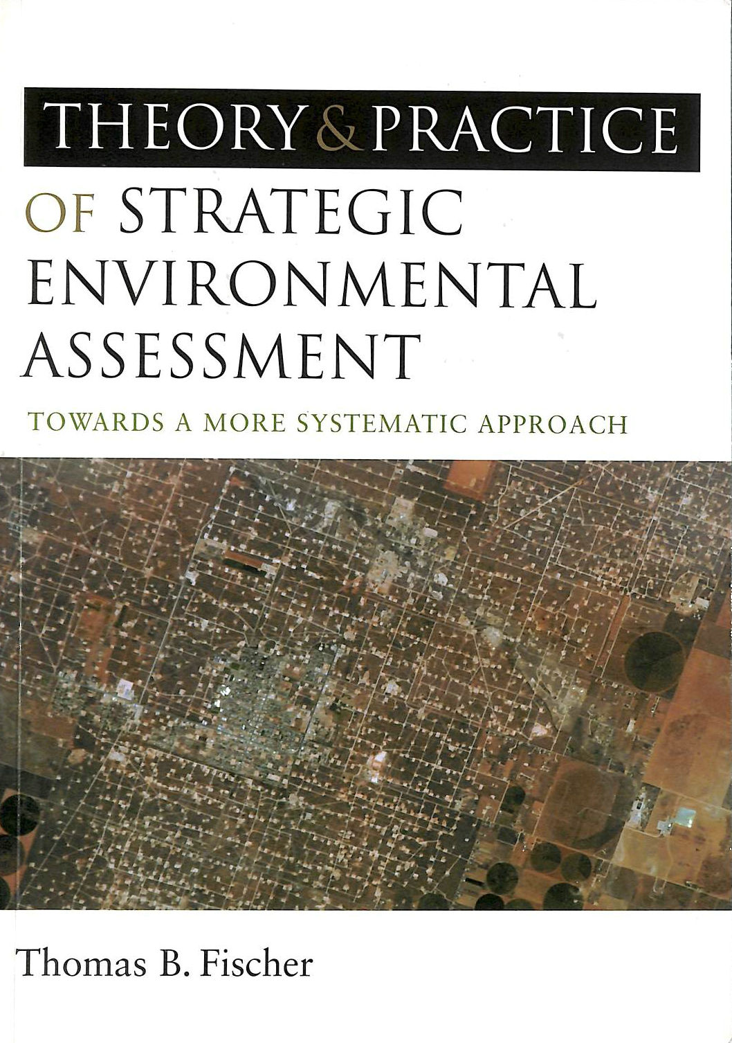 Image for The Theory and Practice of Strategic Environmental Assessment: Towards a More Systematic Approach