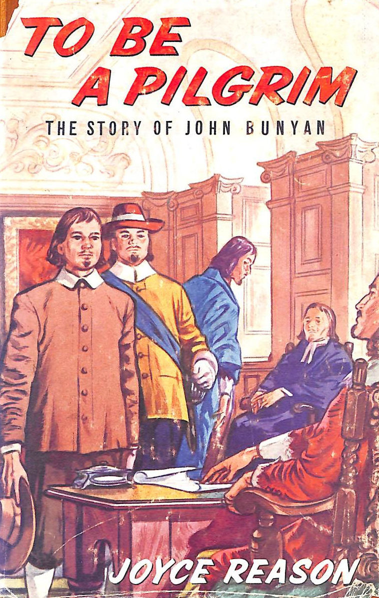 Image for To be a Pilgrim: The Story of John Bunyan (Faith and Fame S.)