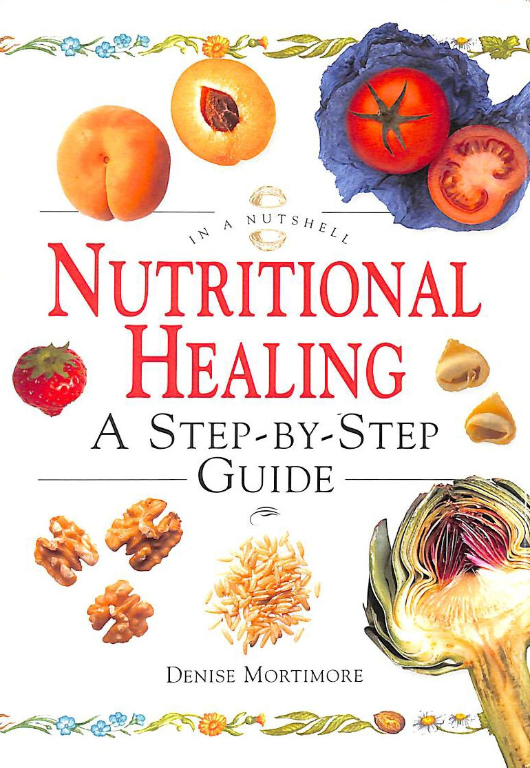 Image for Nutritional Healing: A Step-by-step Guide (In a Nutshell) (In a Nutshell S.)