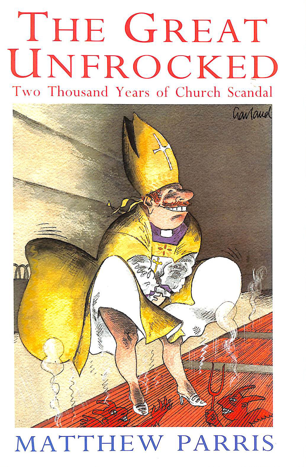 Image for GREAT UNFROCKED: Two Thousand Years of Church Scandal