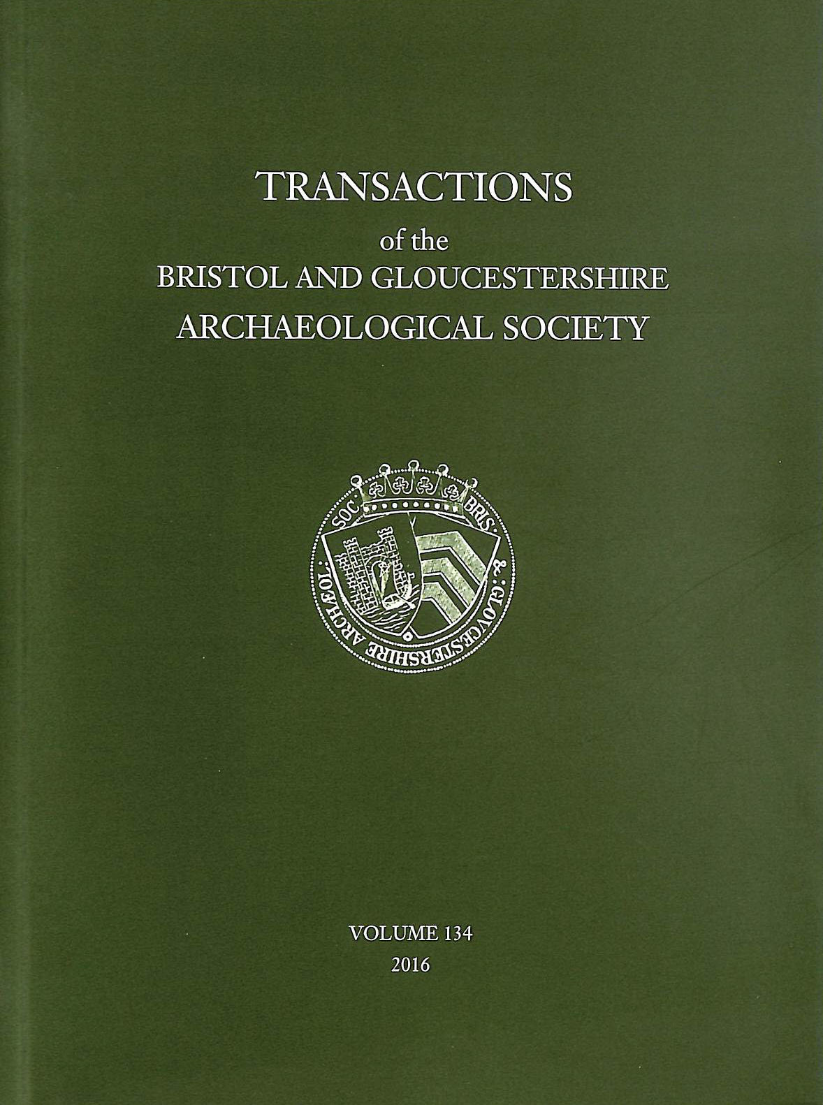 Image for Transactions of the Bristol and Gloucestershire Archaeological Society for 2016 Volume 134