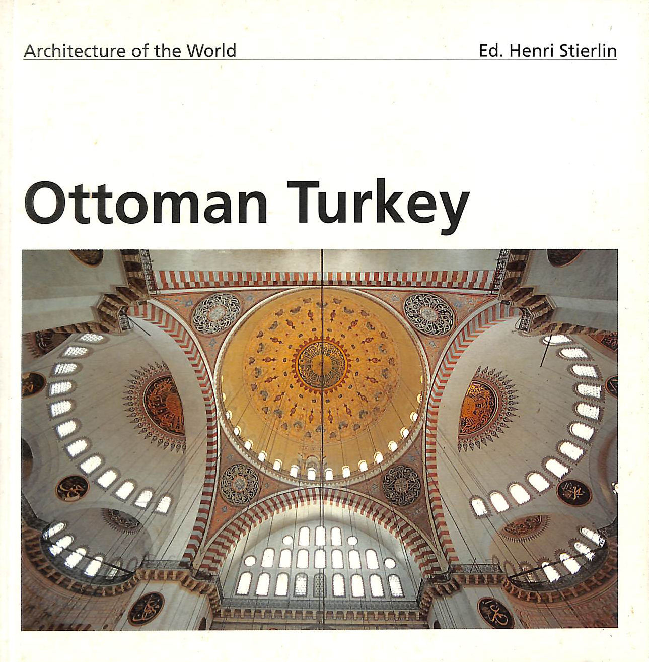 Image for Architecture of the World: Ottoman Turkey: Ottoman (Evergreen S)
