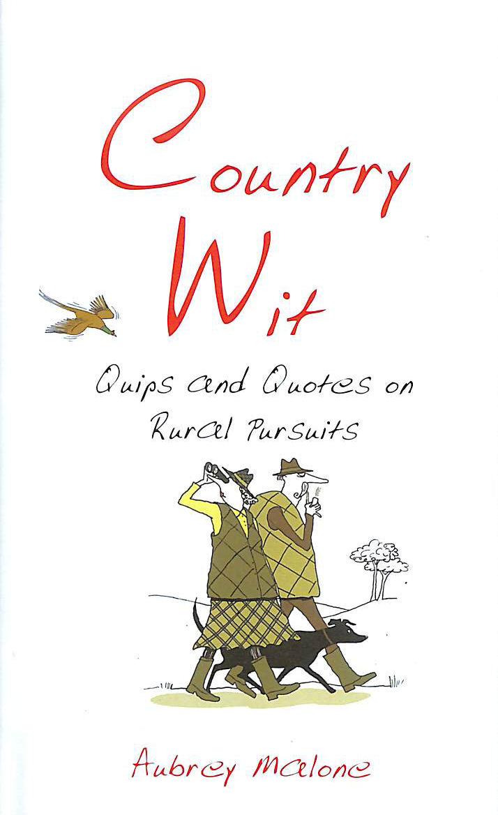 Image for Country Wit: Quips and Quotes on Rural Pursuits