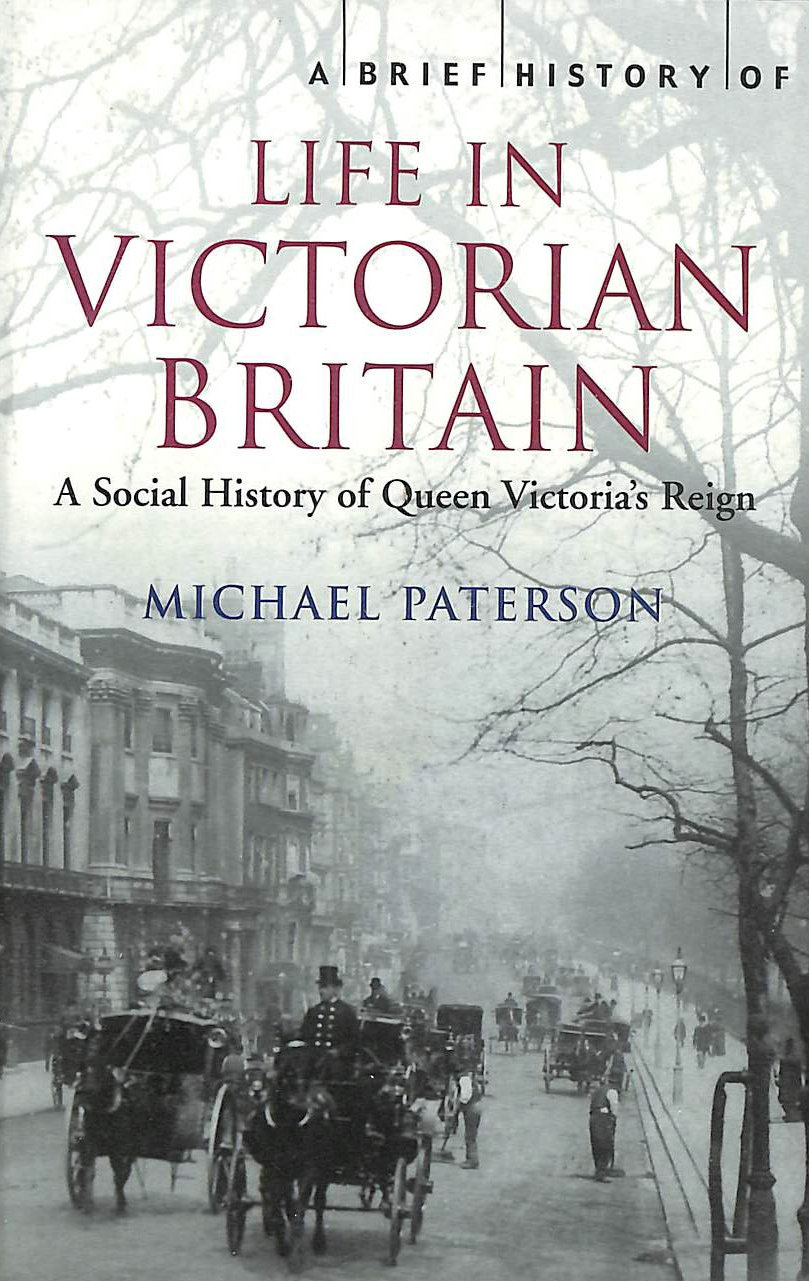 Image for A Brief History of Life in Victorian Britain