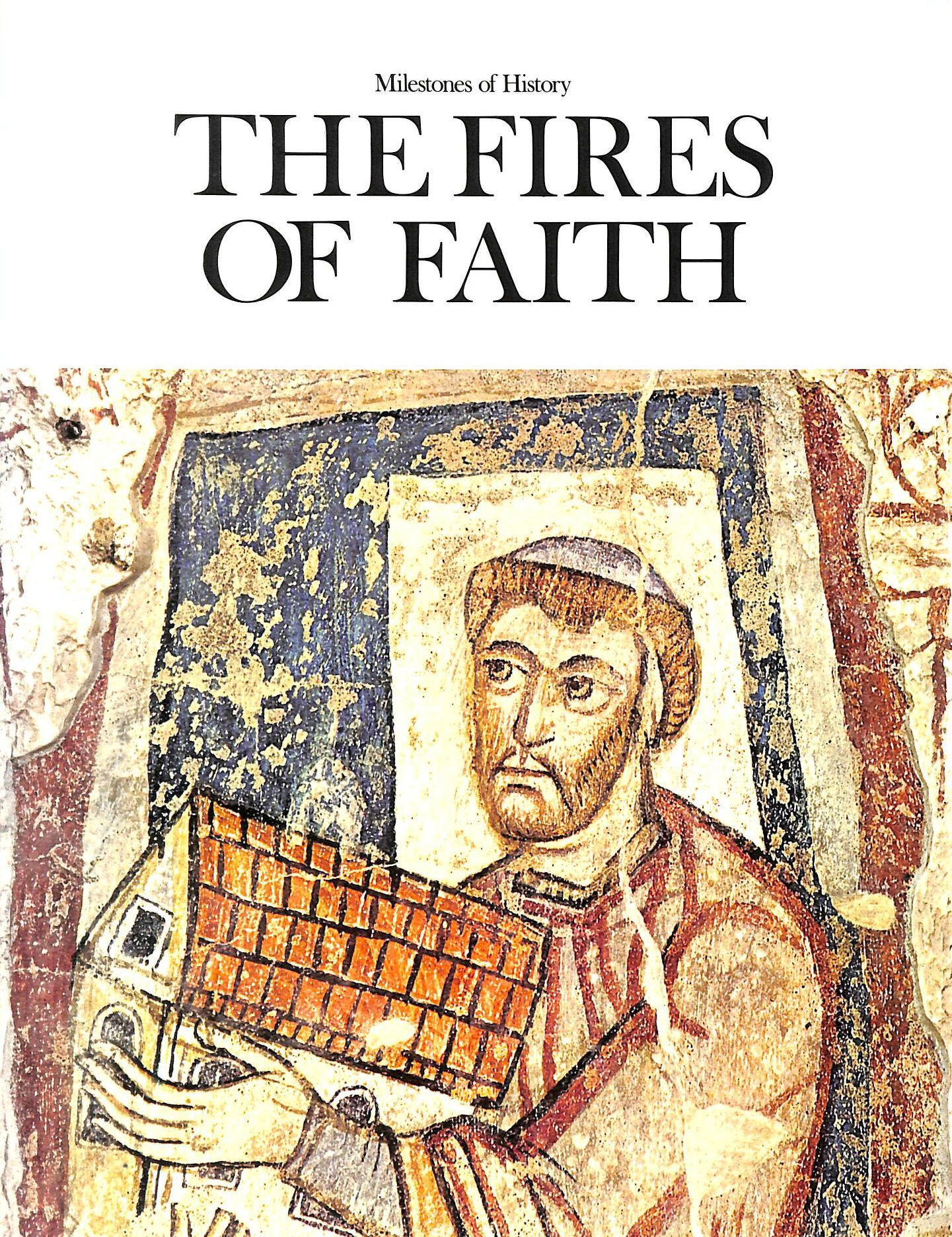 Image for MILESTONES OF HISTORY 2 - THE FIRES OF FAITH